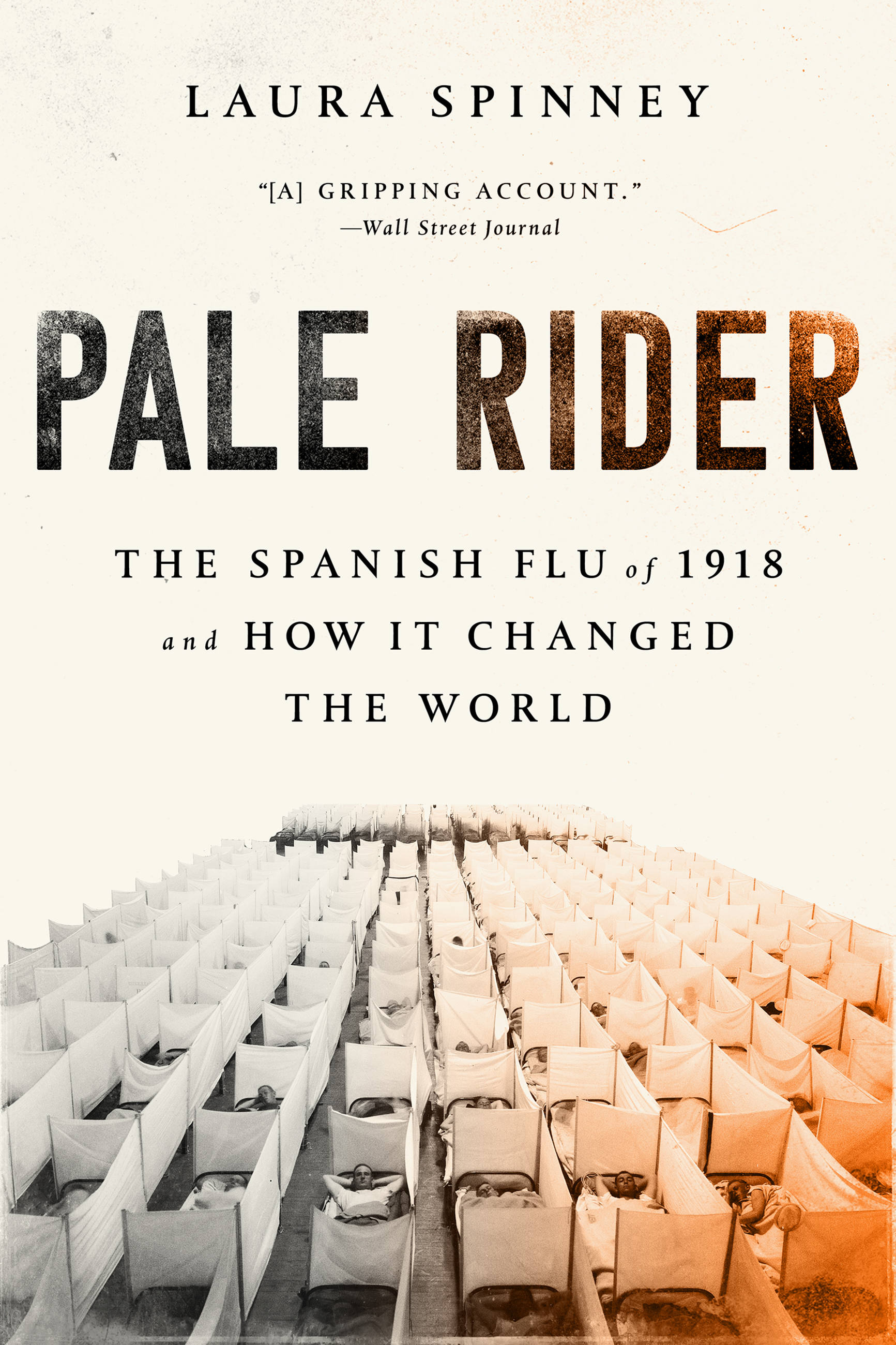 Pale Rider The Spanish Flu of 1918 and How It Changed the World