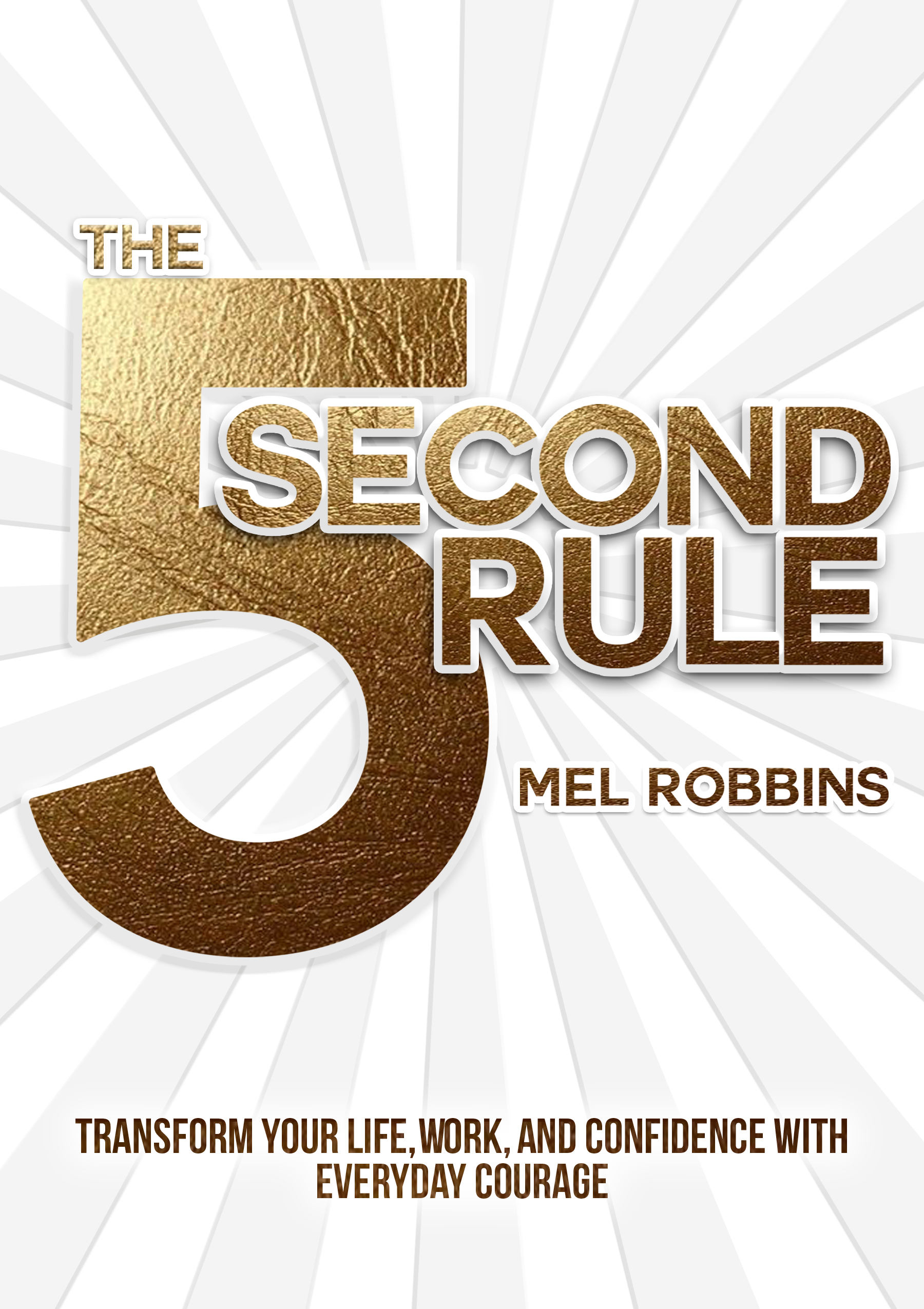 Cover Image of The 5 Second Rule: Transform Your Life, Work, and Confidence with Everyday Courage