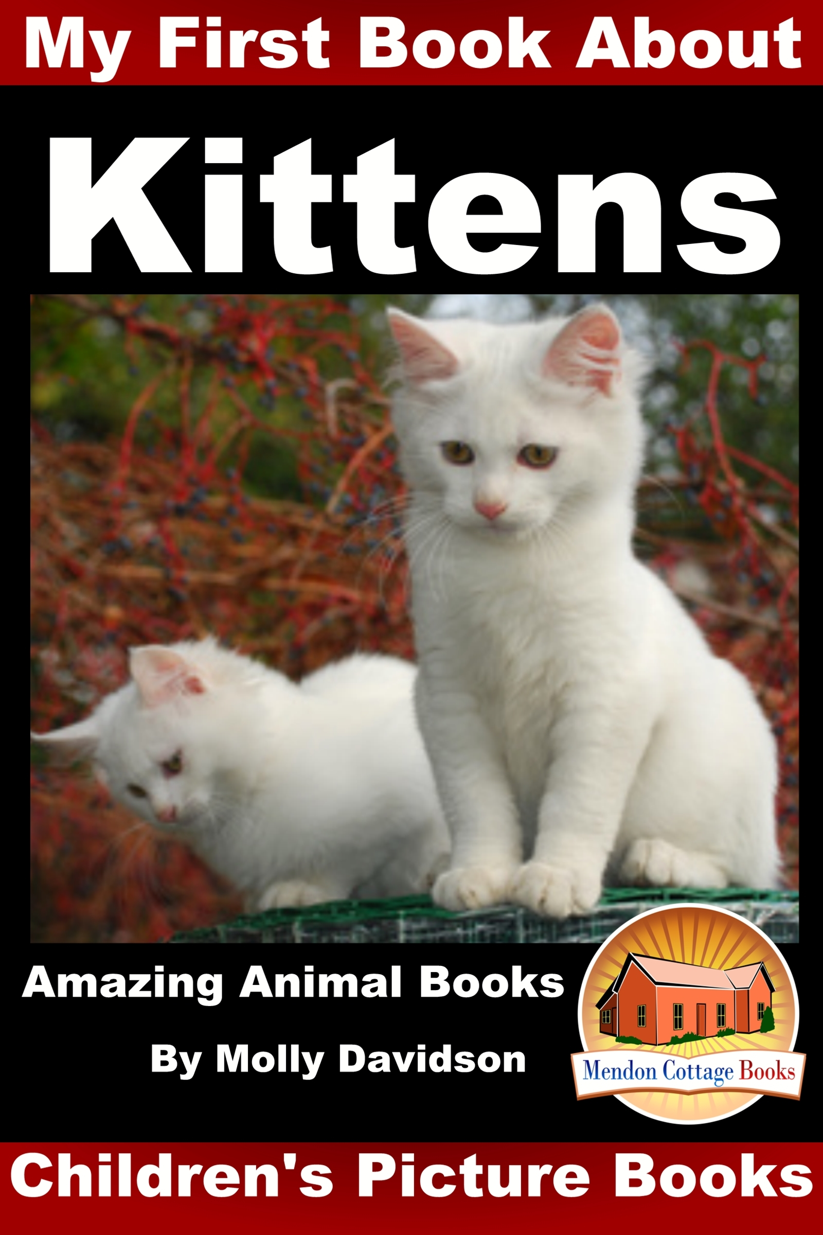 My First Book about Kittens: Amazing Animal Books - Children's Picture Books