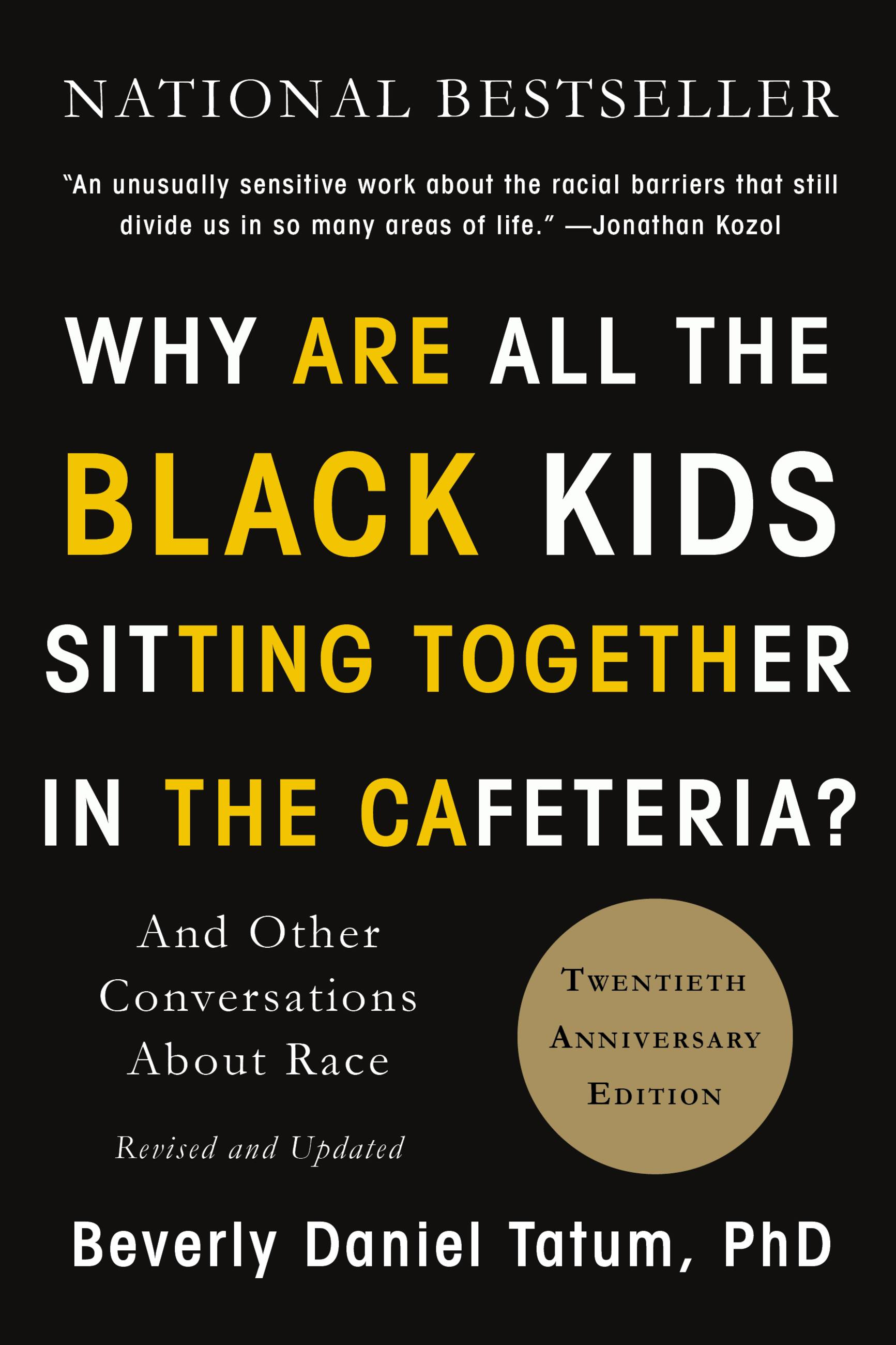 Why Are All the Black Kids Sitting Together in the Cafeteria? [electronic resource] : And Other Conversations About Race
