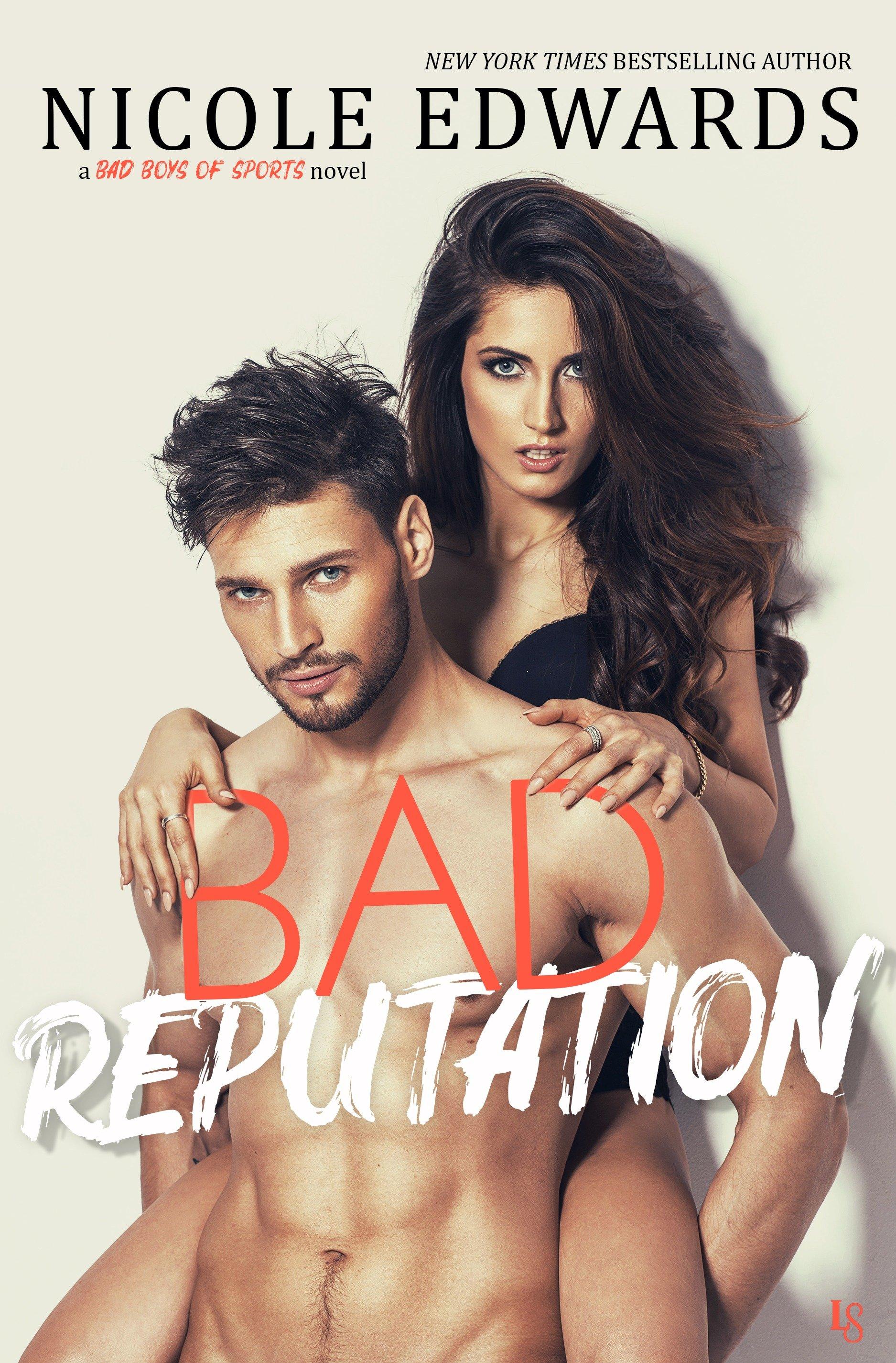 Bad Reputation A Bad Boys of Sports Novel