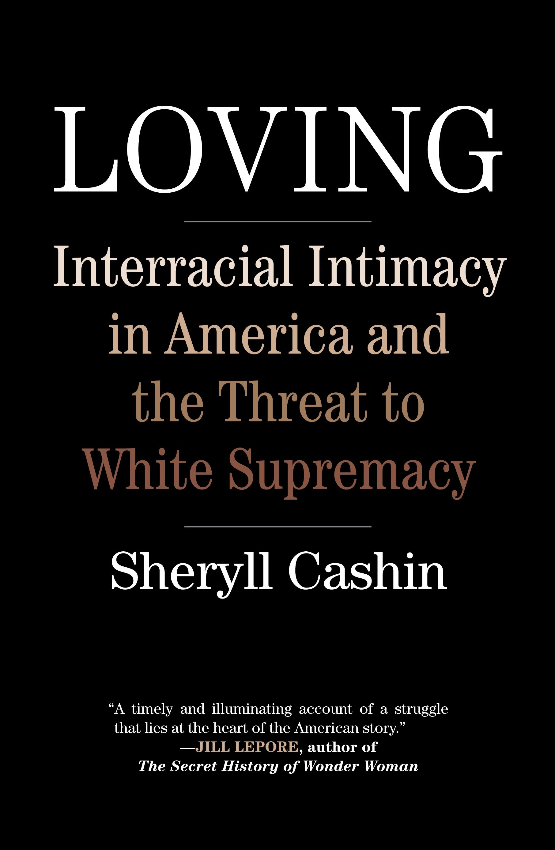 Loving interracial intimacy in America and the threat to white supremacy cover image