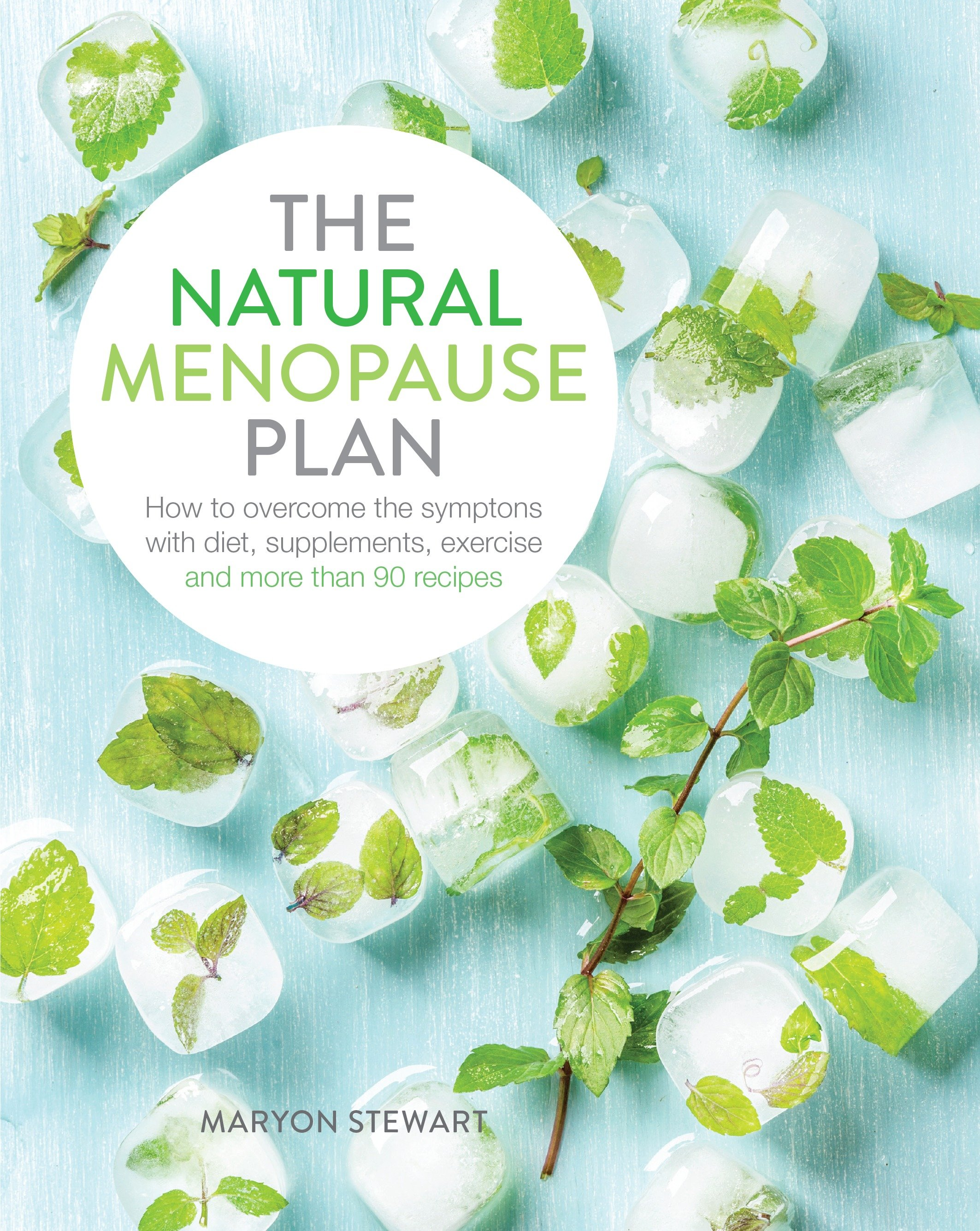 The natural menopause plan overcome the symptoms with diet, supplements, exercise, and more than 90 delicious recipes cover image