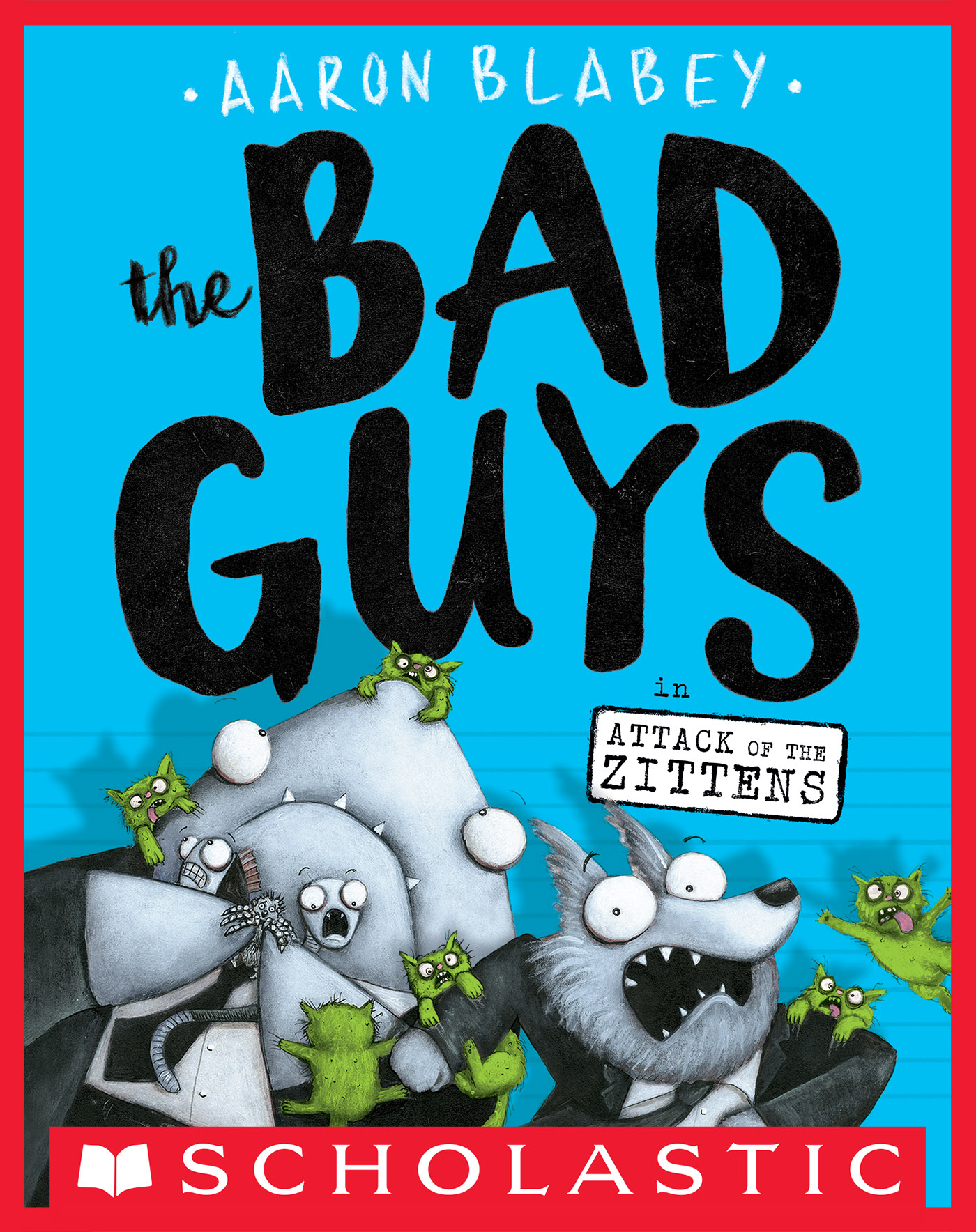 The Bad Guys in Attack of the Zittens (The Bad Guys #4) [electronic resource]