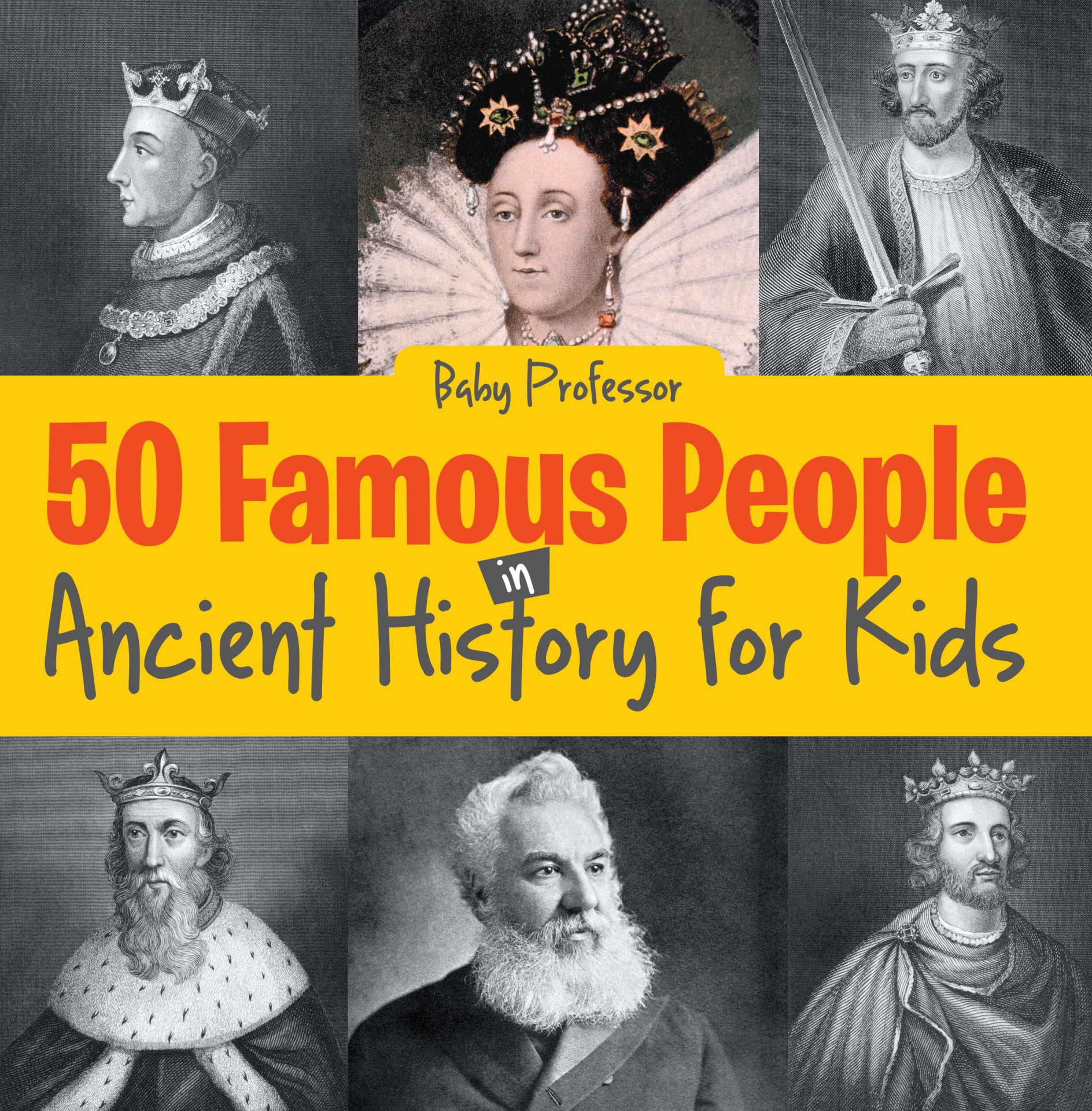 50 Famous People in Ancient History for Kids