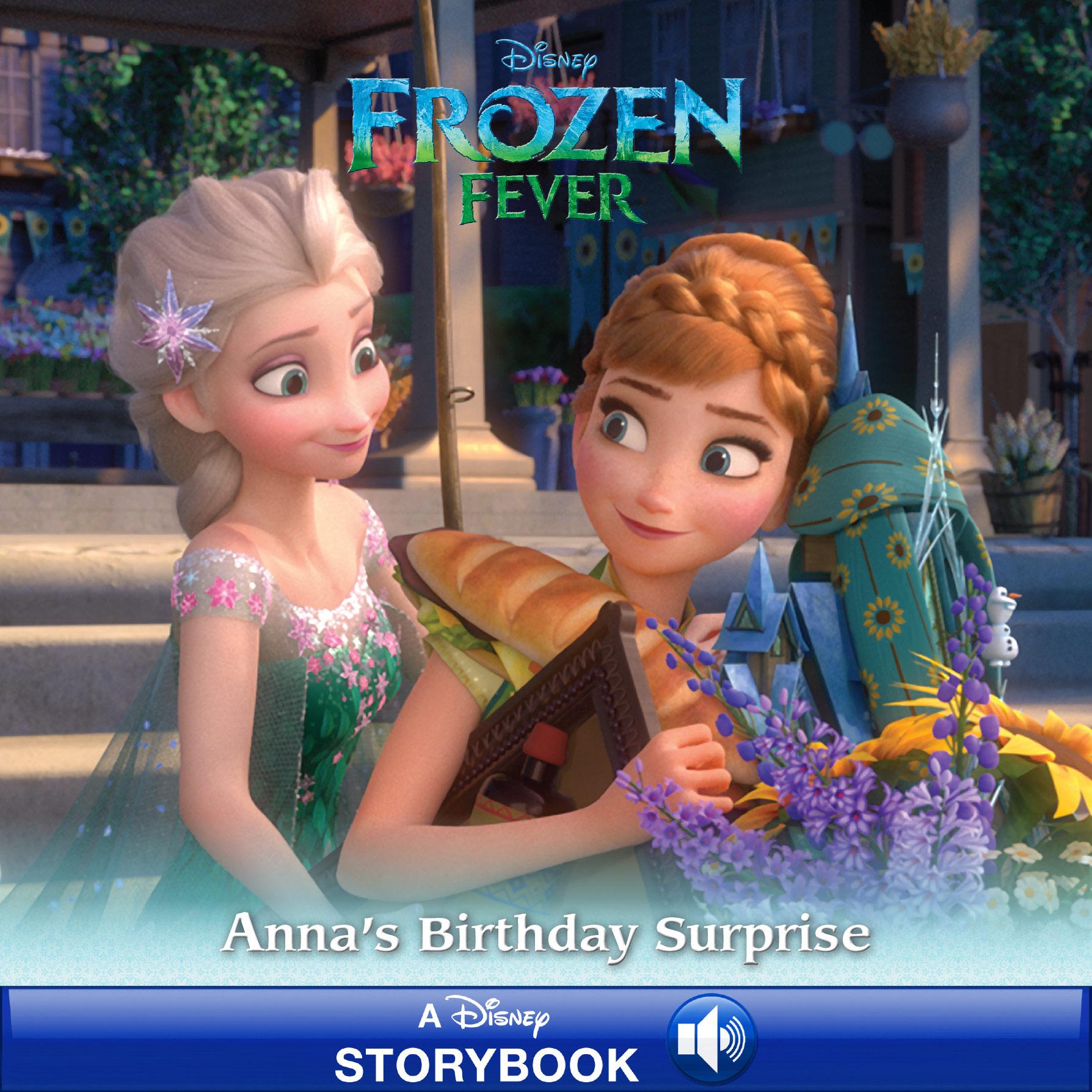 Frozen Fever: Anna's Birthday Surprise A Disney Read-Along