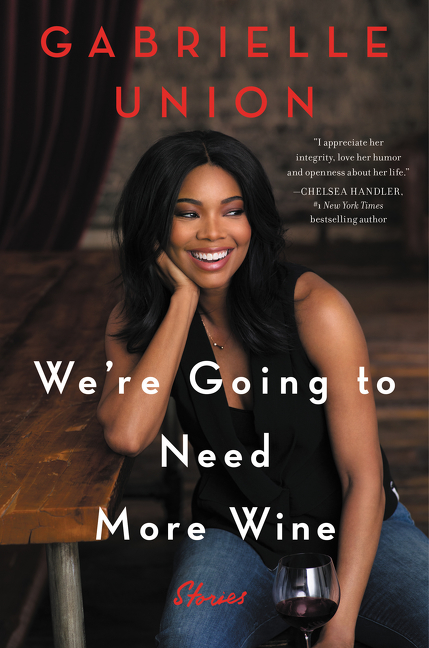 Cover image for We're Going to Need More Wine [electronic resource] : Stories That Are Funny, Complicated, and True