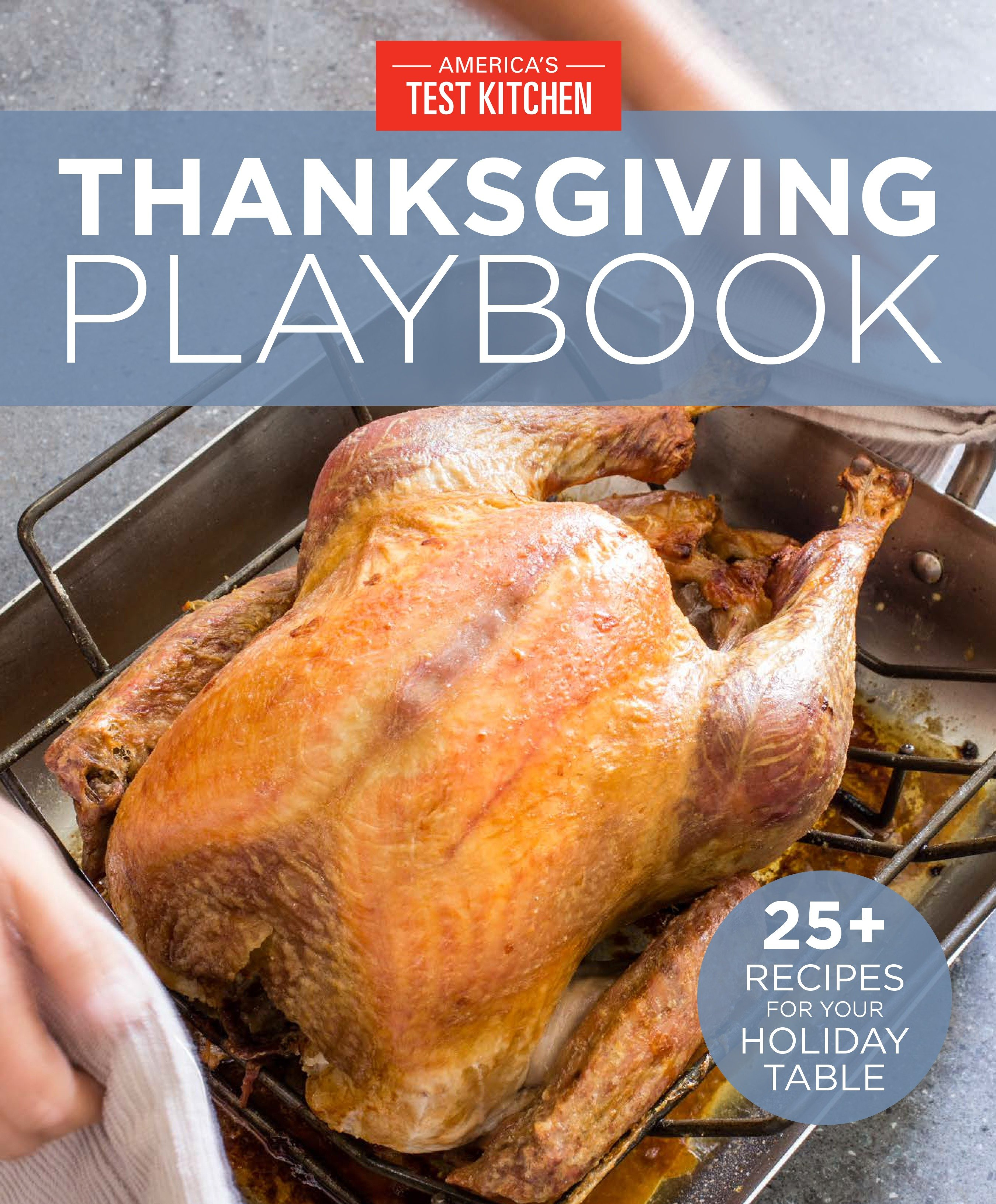 America's Test Kitchen Thanksgiving Playbook 25+ Recipes for Your Holiday Table