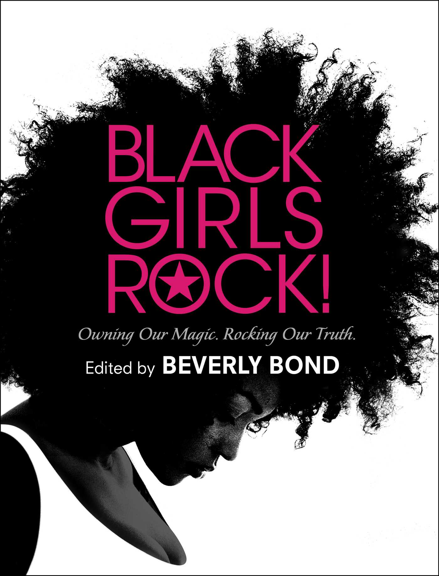 Black Girls Rock! Owning Our Magic. Rocking Our Truth.