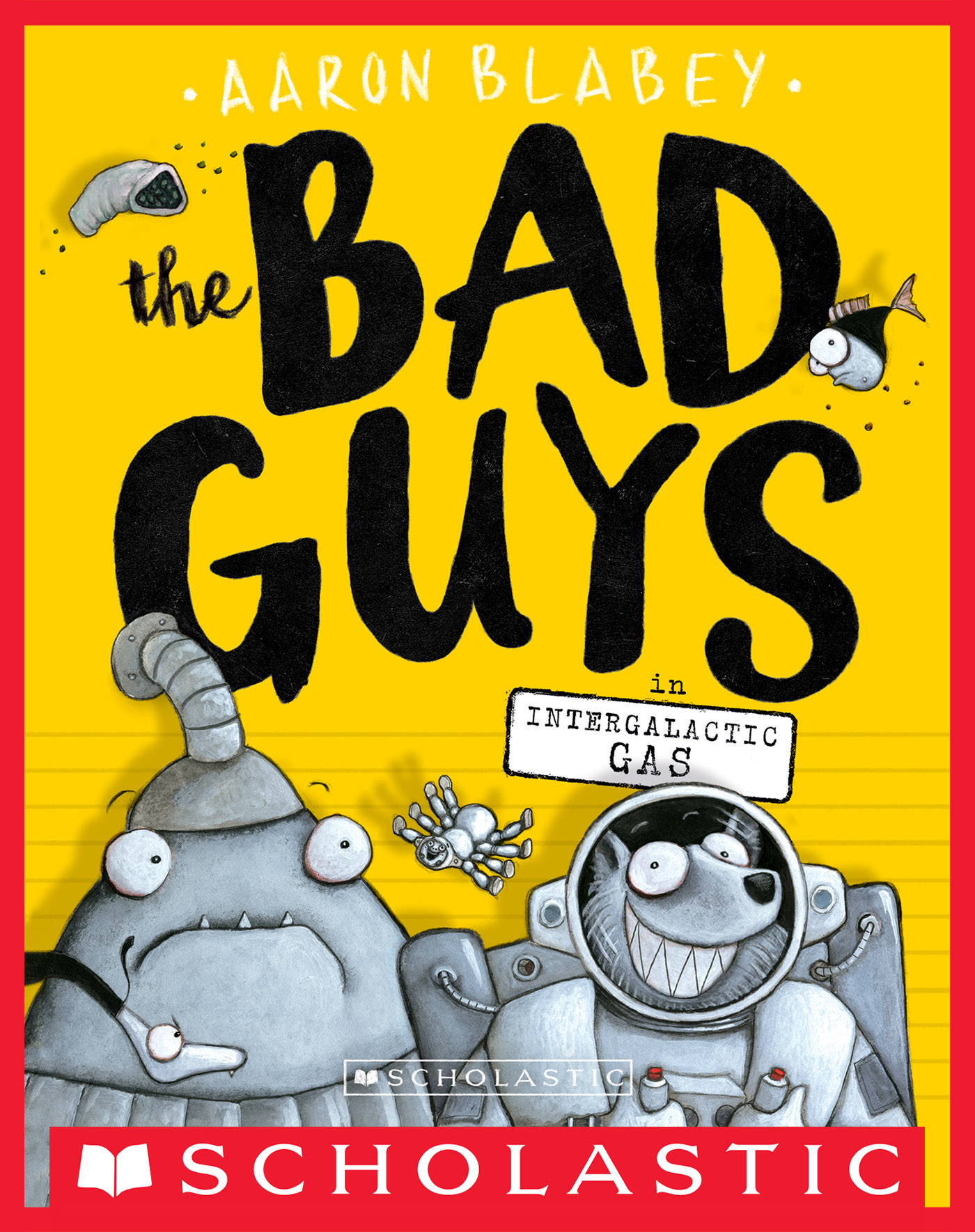 The Bad Guys in Intergalactic Gas (The Bad Guys #5) [electronic resource]