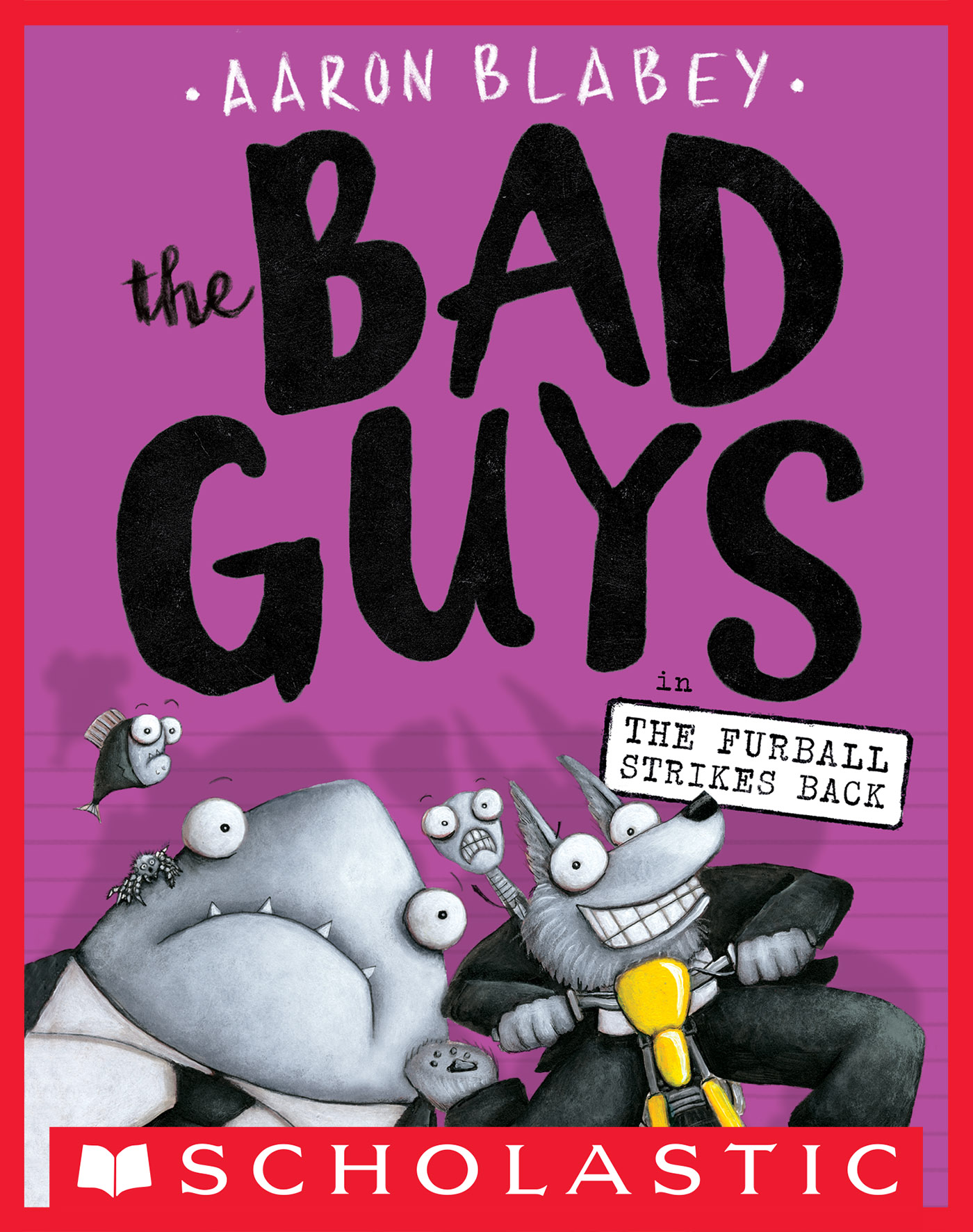 The Bad Guys in The Furball Strikes Back (The Bad Guys #3) [electronic resource]