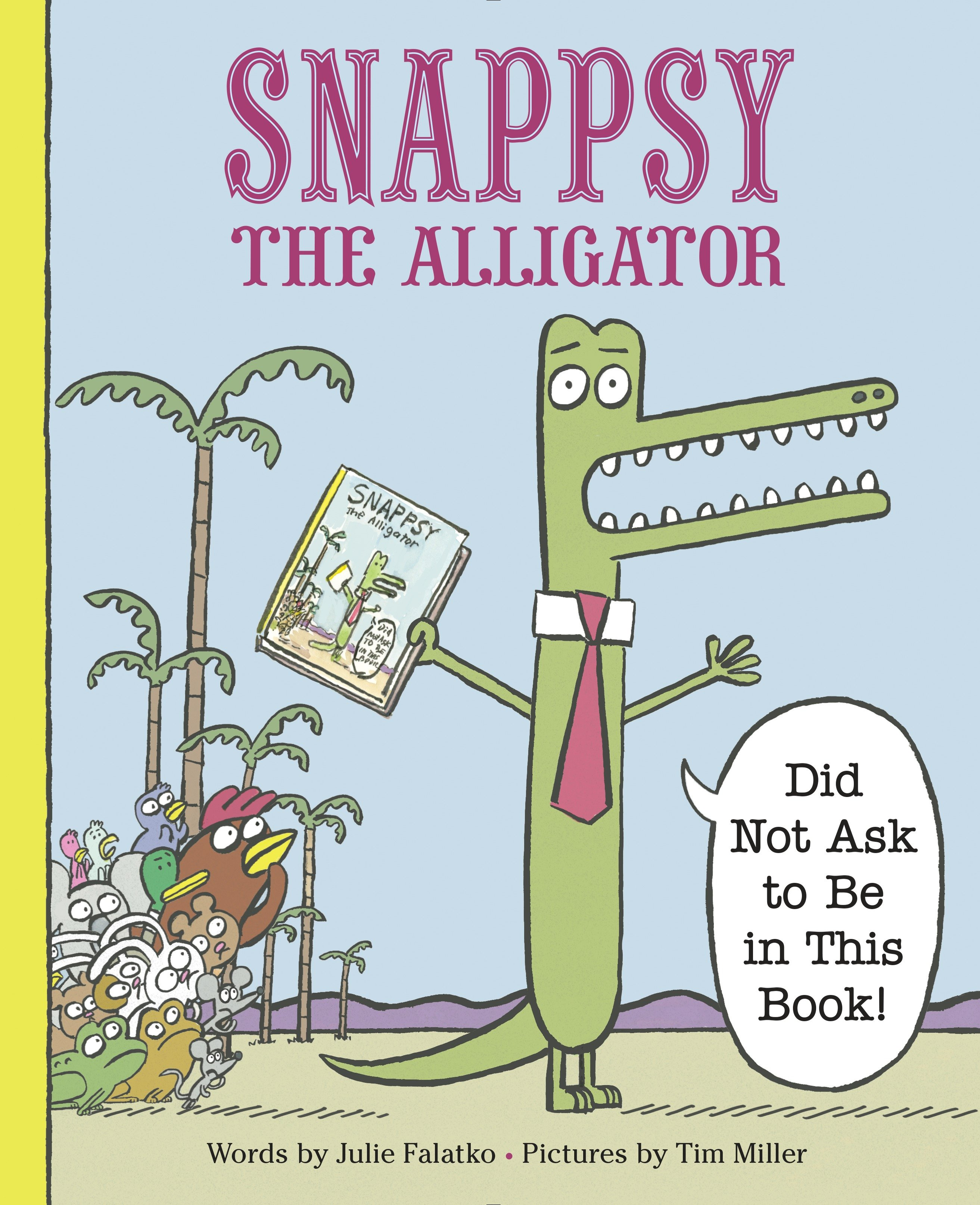 Snappsy the alligator (did not ask to be in this book!) cover image