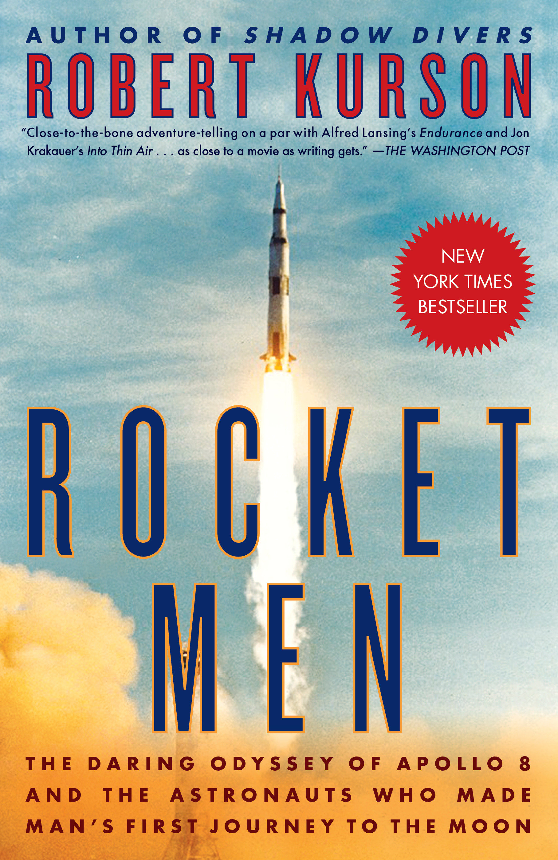 Rocket Men the daring odyssey of Apollo 8 and the astronauts who made man's first journey to the Moon cover image
