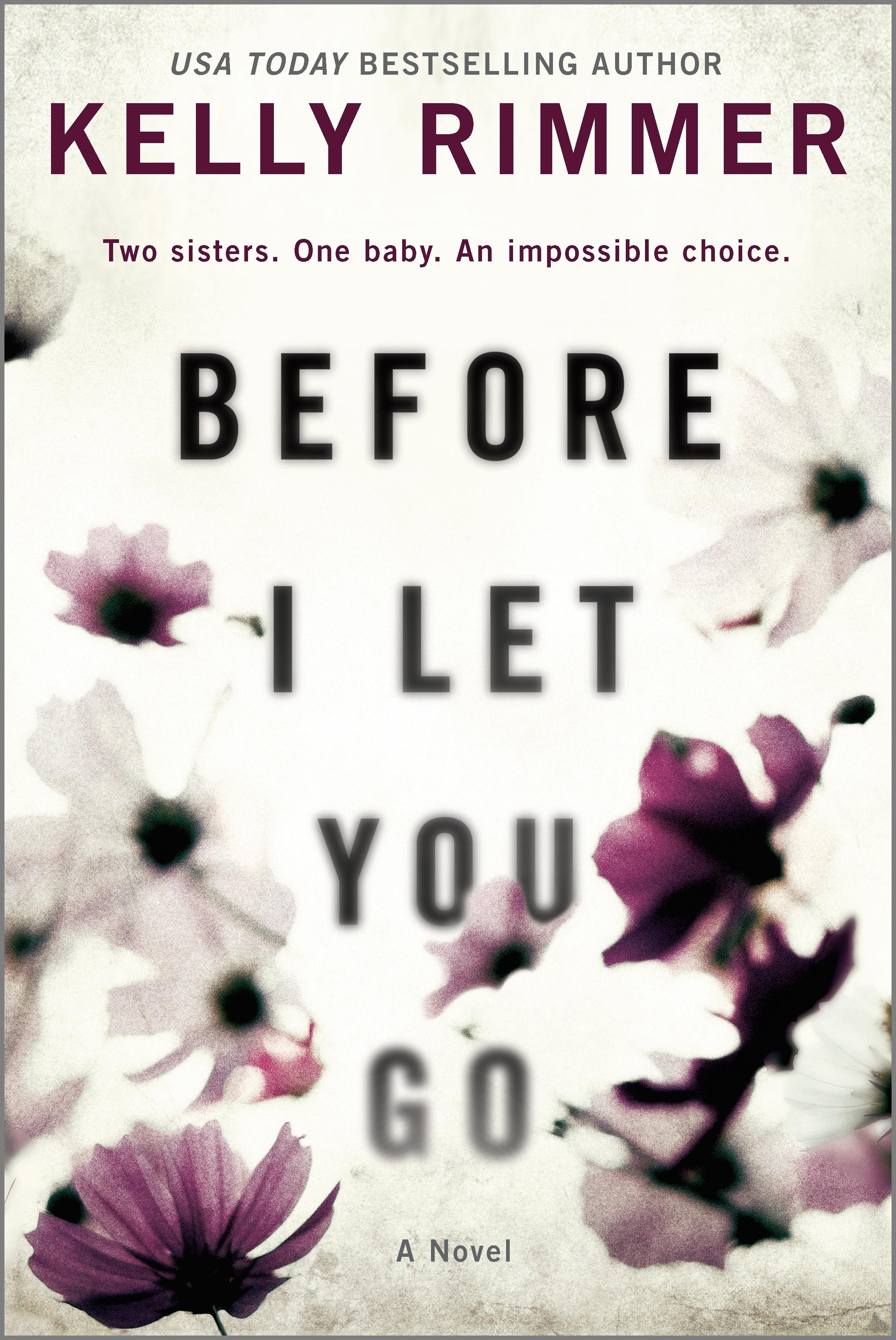 Before I Let You Go A Novel