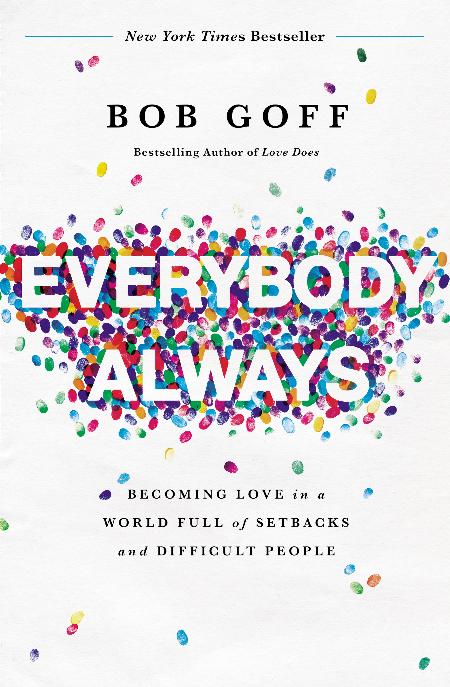 Cover image for Everybody, Always [electronic resource] : Becoming Love in a World Full of Setbacks and Difficult People