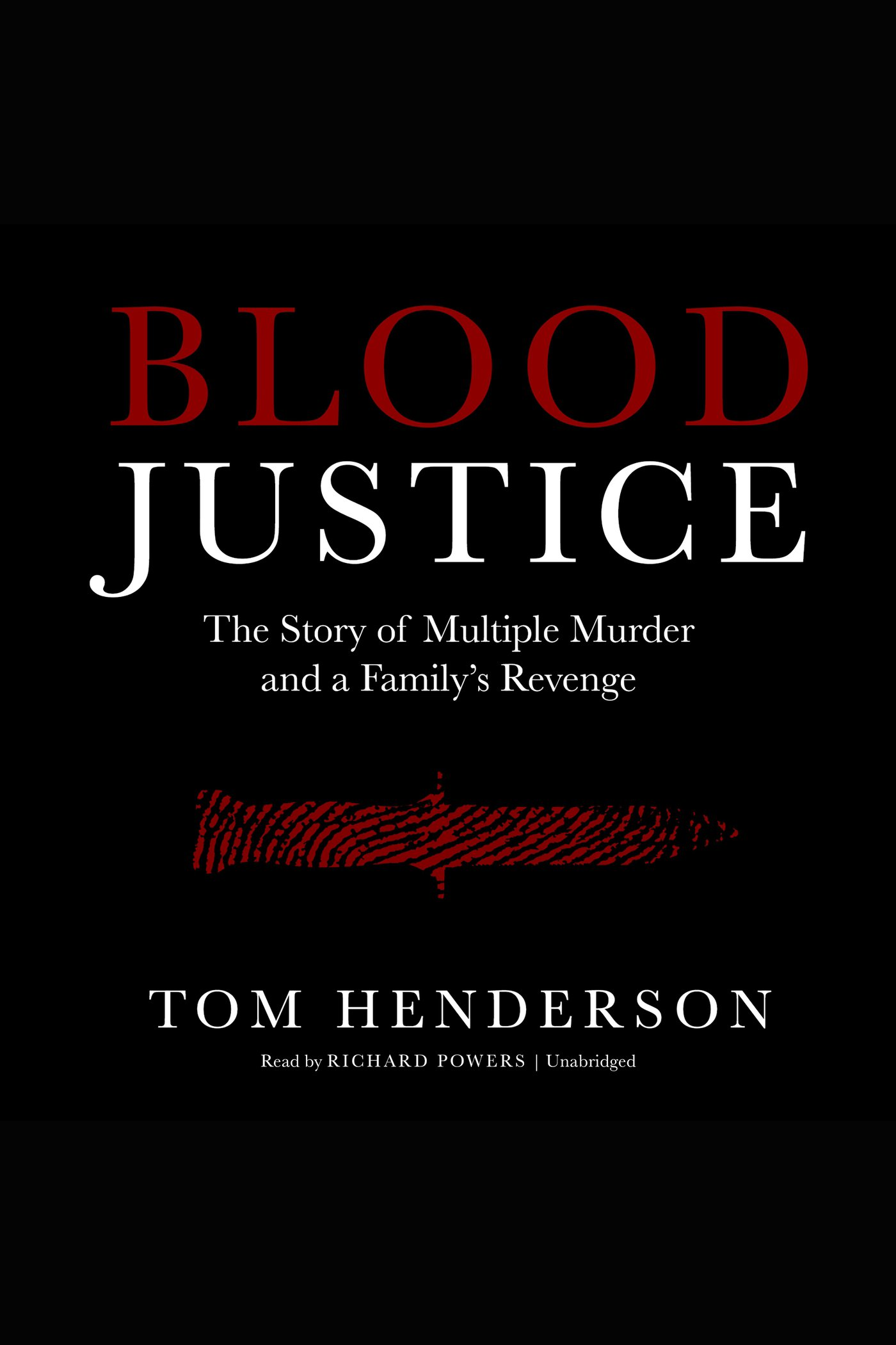 Blood Justice The Story of Multiple Murder and a Family's Revenge cover image
