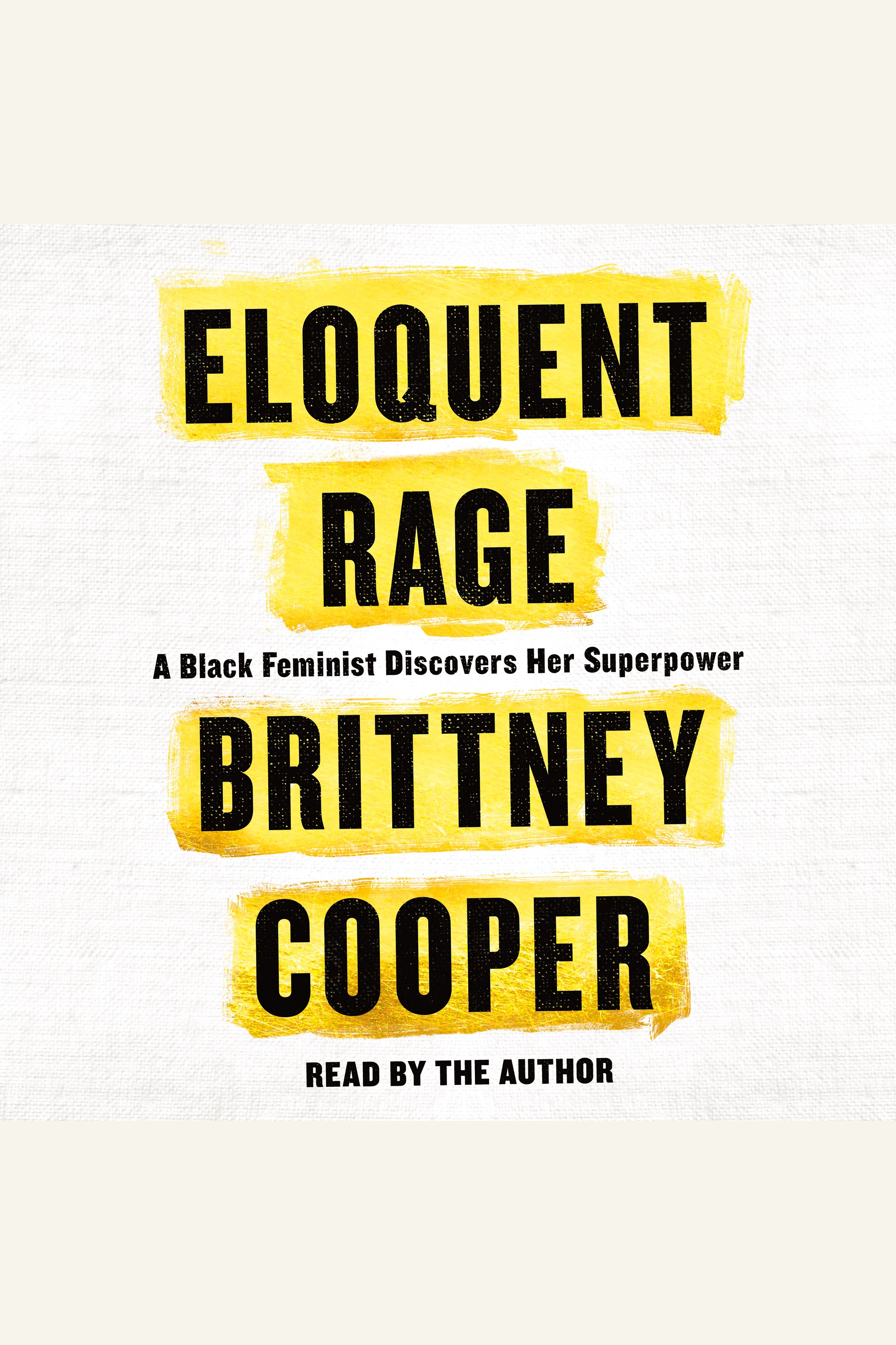 Eloquent Rage A Black Feminist Discovers Her Superpower