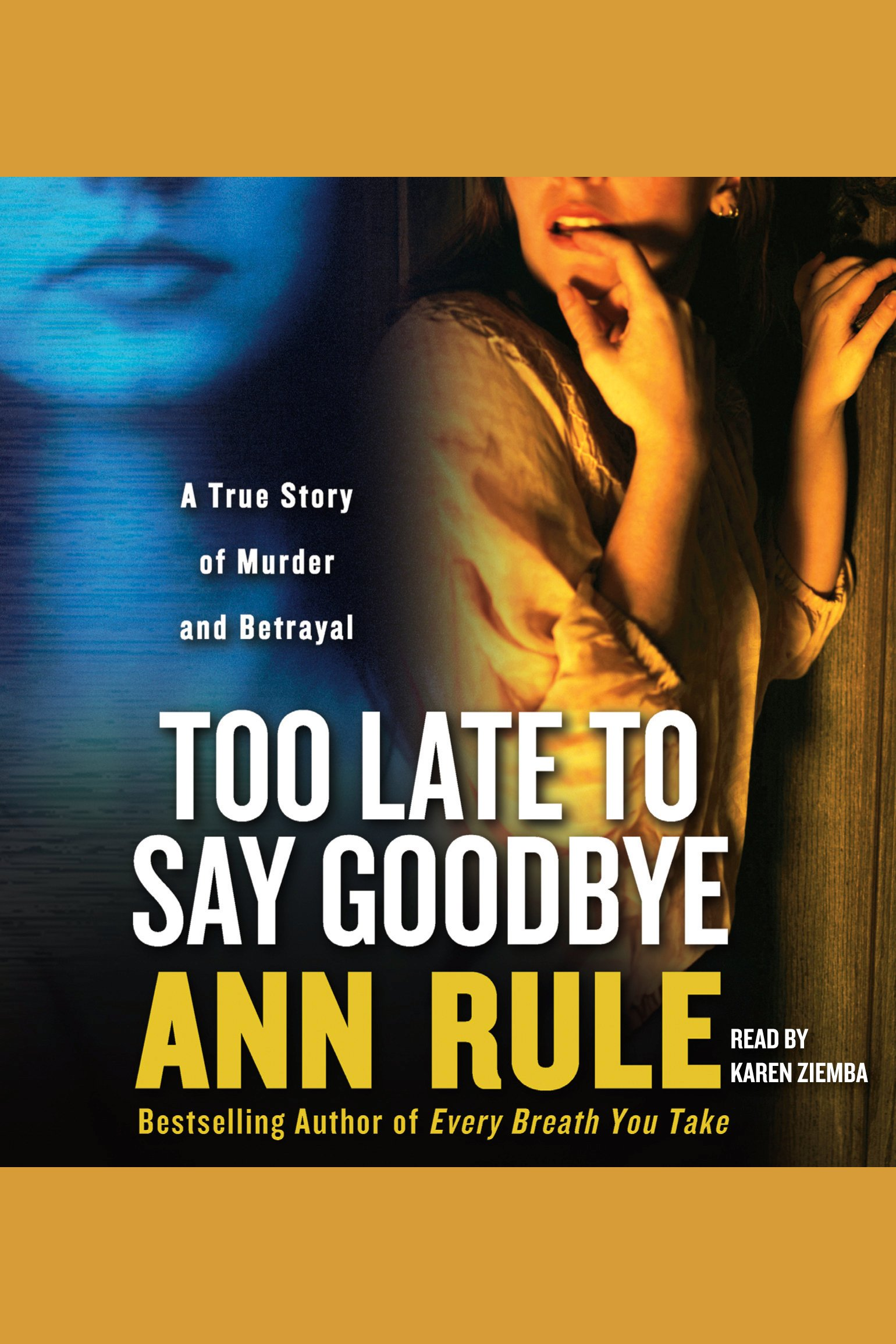 Too Late to Say Goodbye A True Story of Murder and Betrayal cover image
