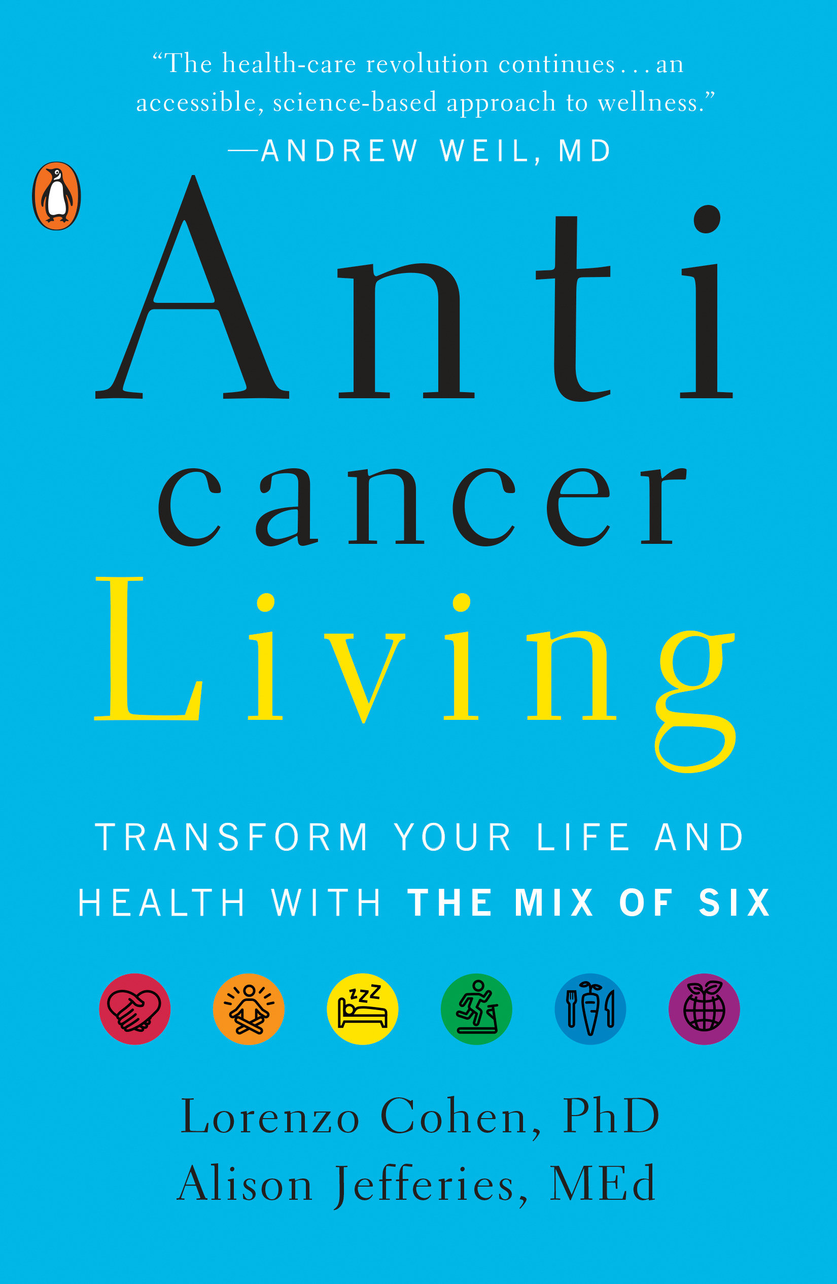 Anticancer Living Transform Your Life and Health with the Mix of Six