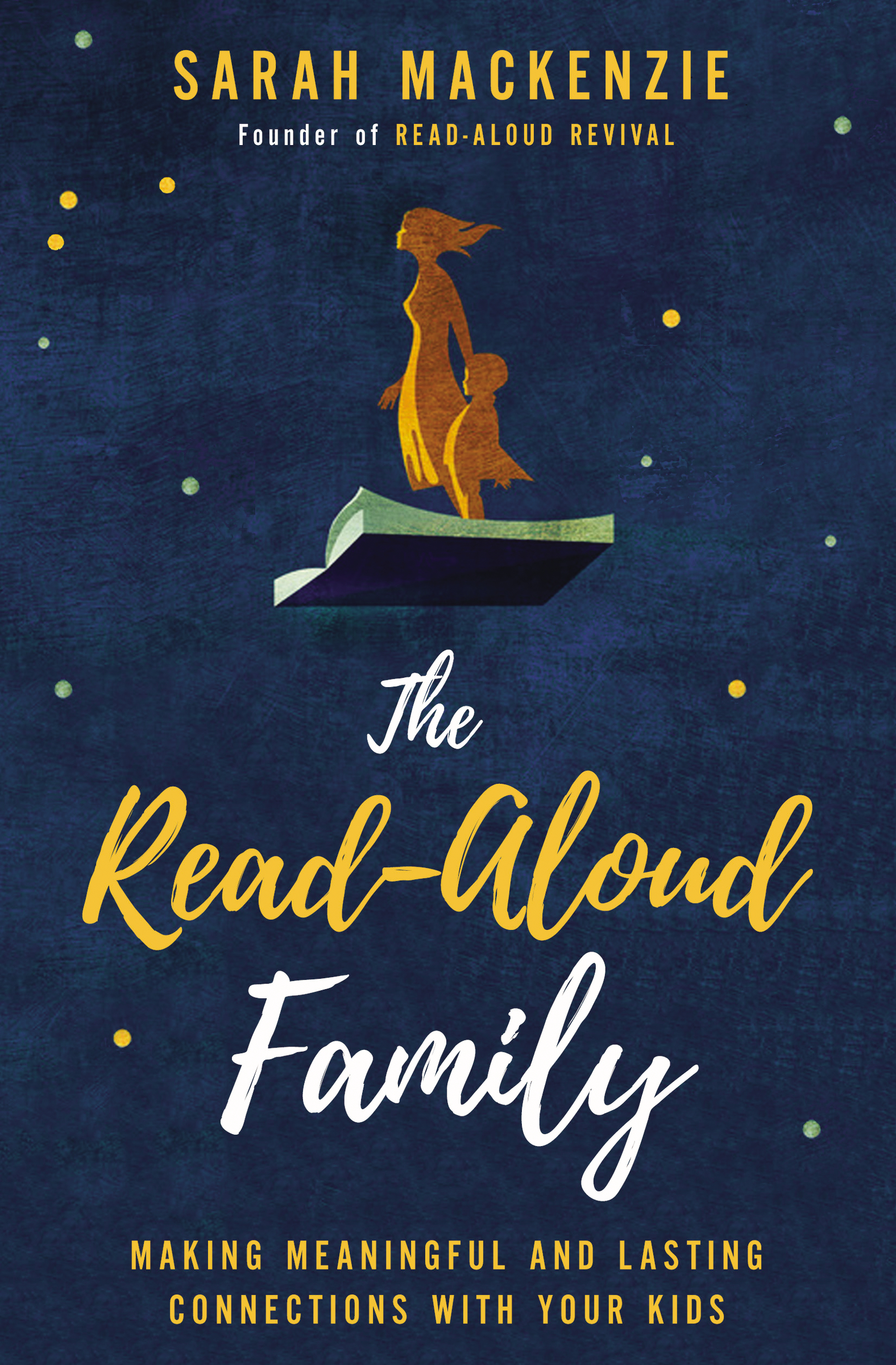 The read-aloud family making meaningful and lasting connections with your kids cover image