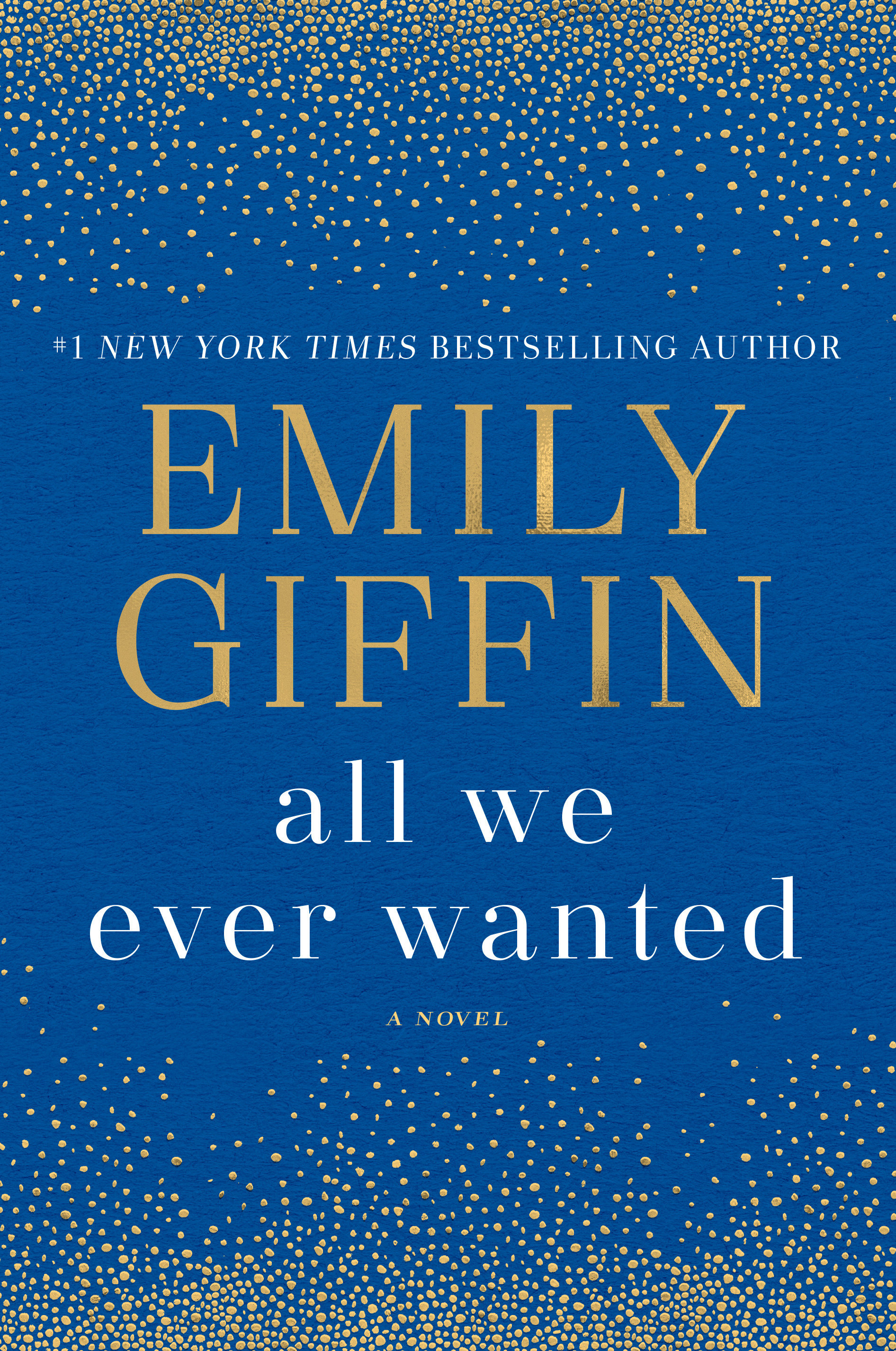 All We Ever Wanted A Novel