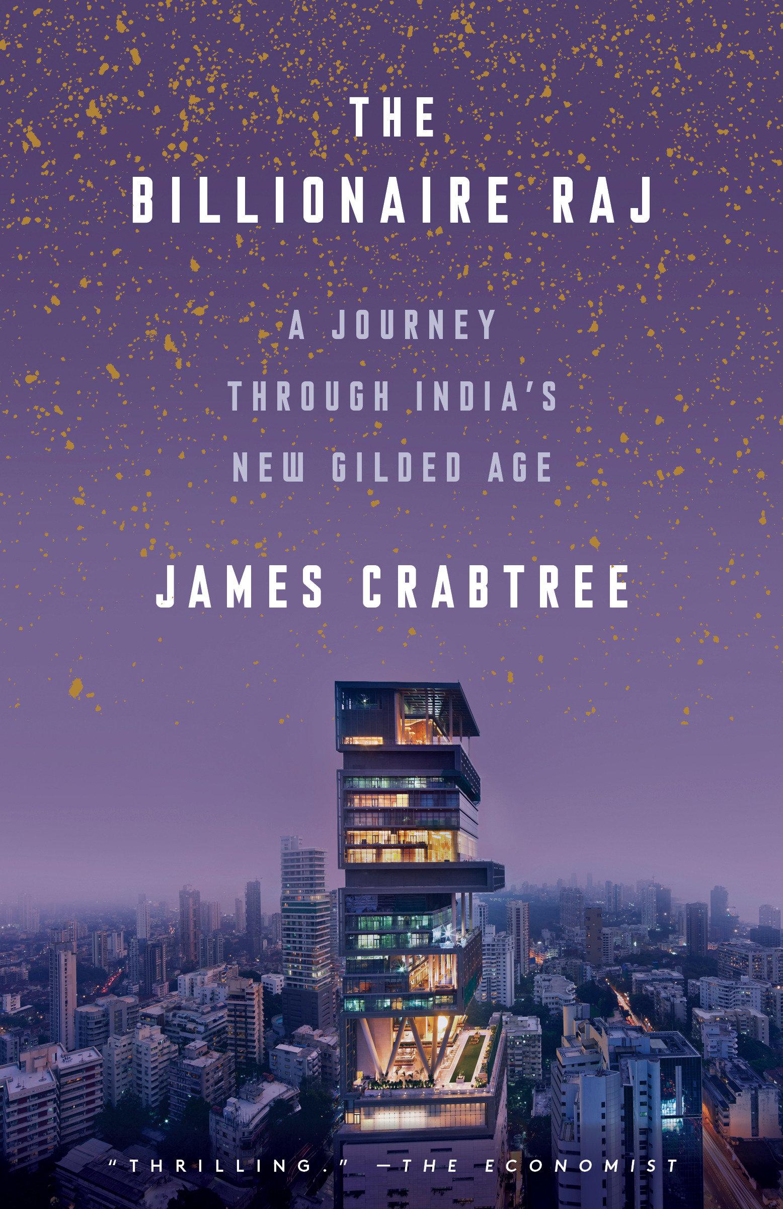 The Billionaire Raj A Journey Through India's New Gilded Age