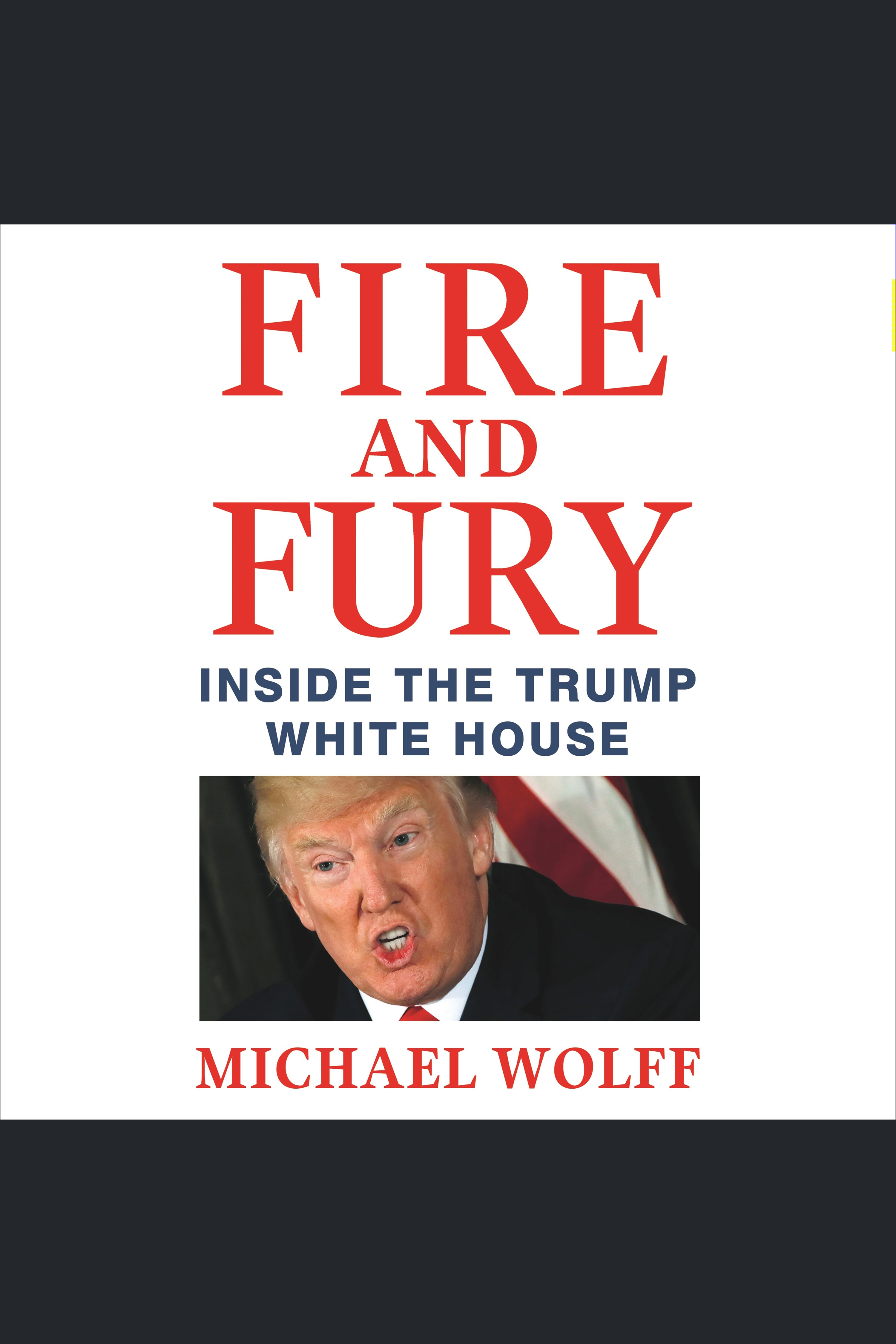 Fire and Fury Inside the Trump White House cover image