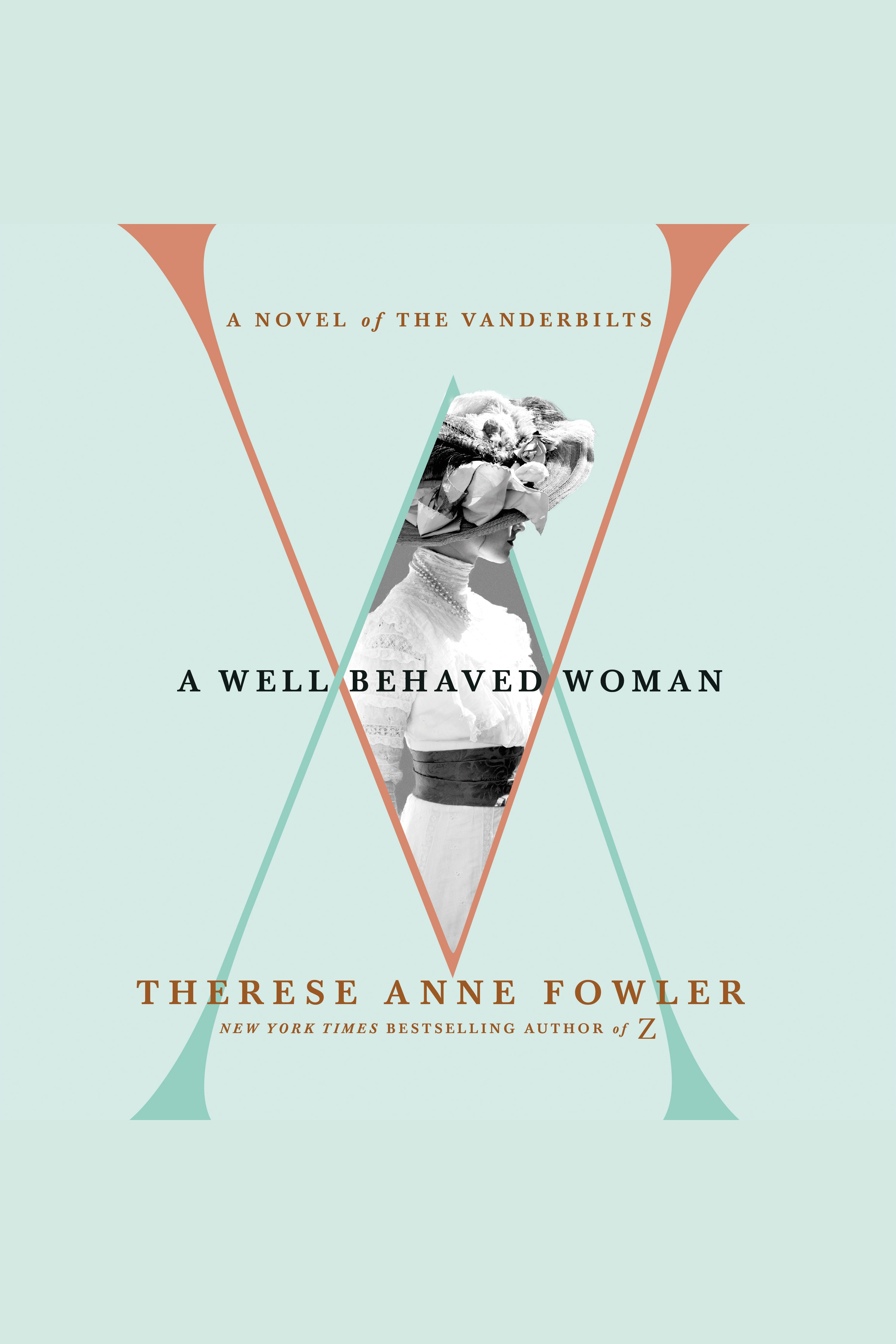 A well-behaved woman a novel of the Vanderbilts cover image