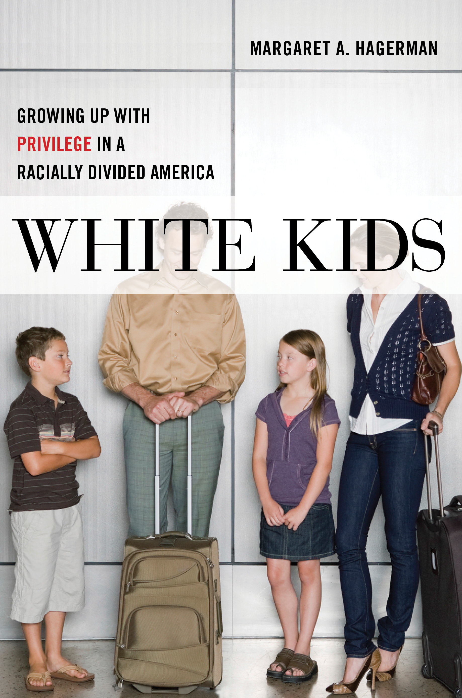 White Kids [electronic resource] : Growing Up with Privilege in a Racially Divided America