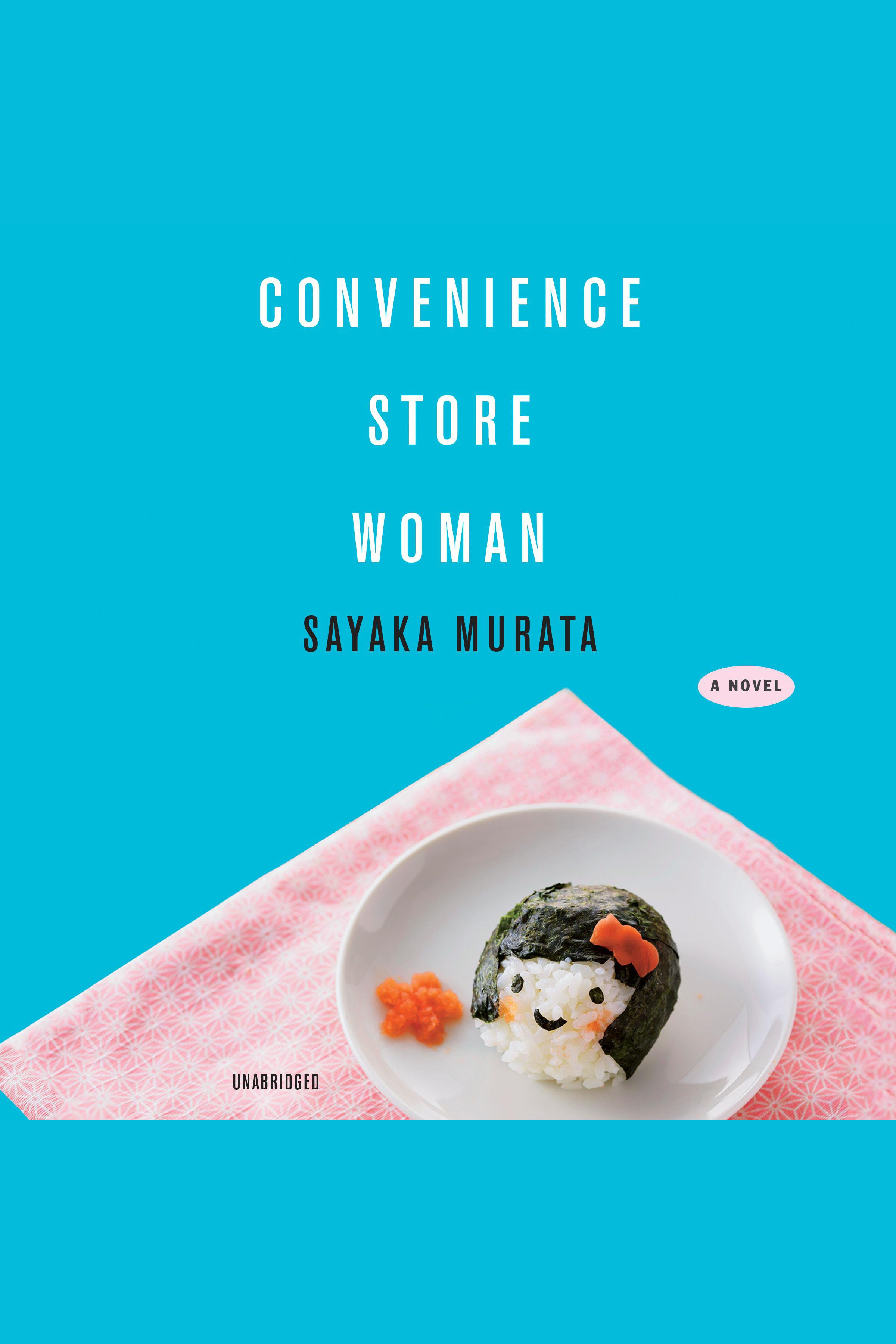 Convenience Store Woman [electronic resource]