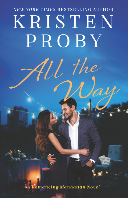 All the Way A Romancing Manhattan Novel