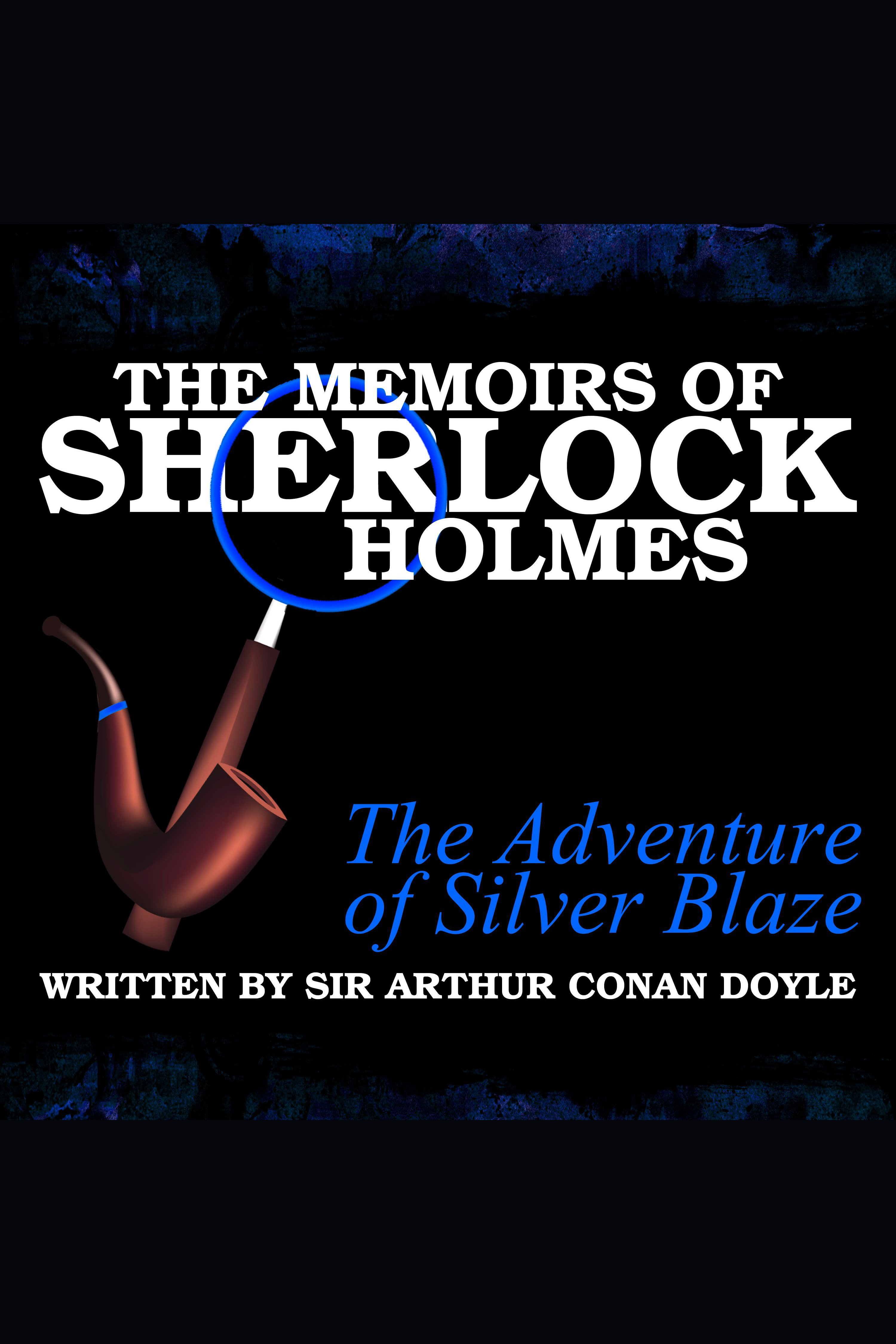 The Memoirs of Sherlock Holmes - The Adventure of Silver Blaze cover image