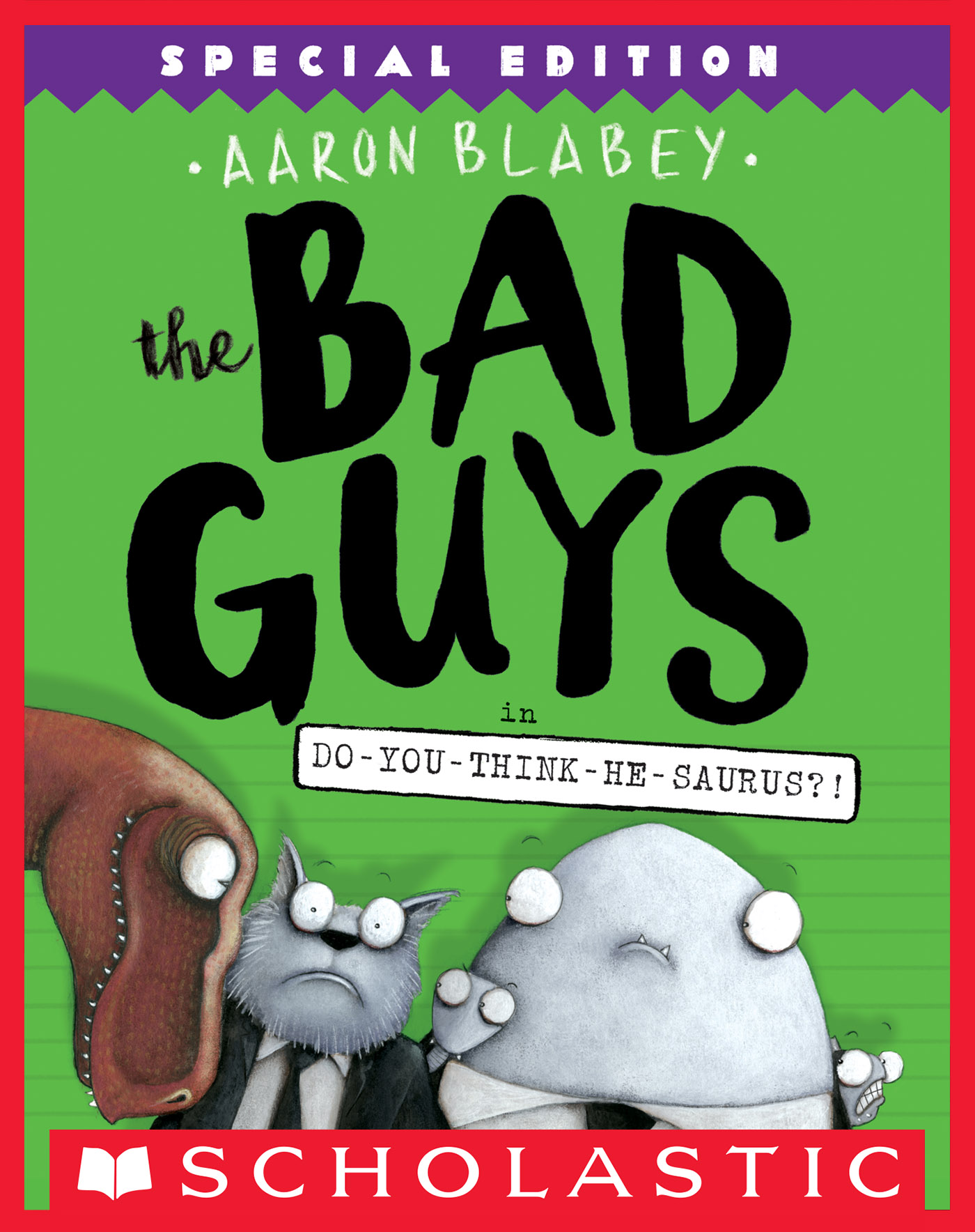 The Bad Guys in Do-You-Think-He-Saurus?!: Special Edition (The Bad Guys #7) [electronic resource]