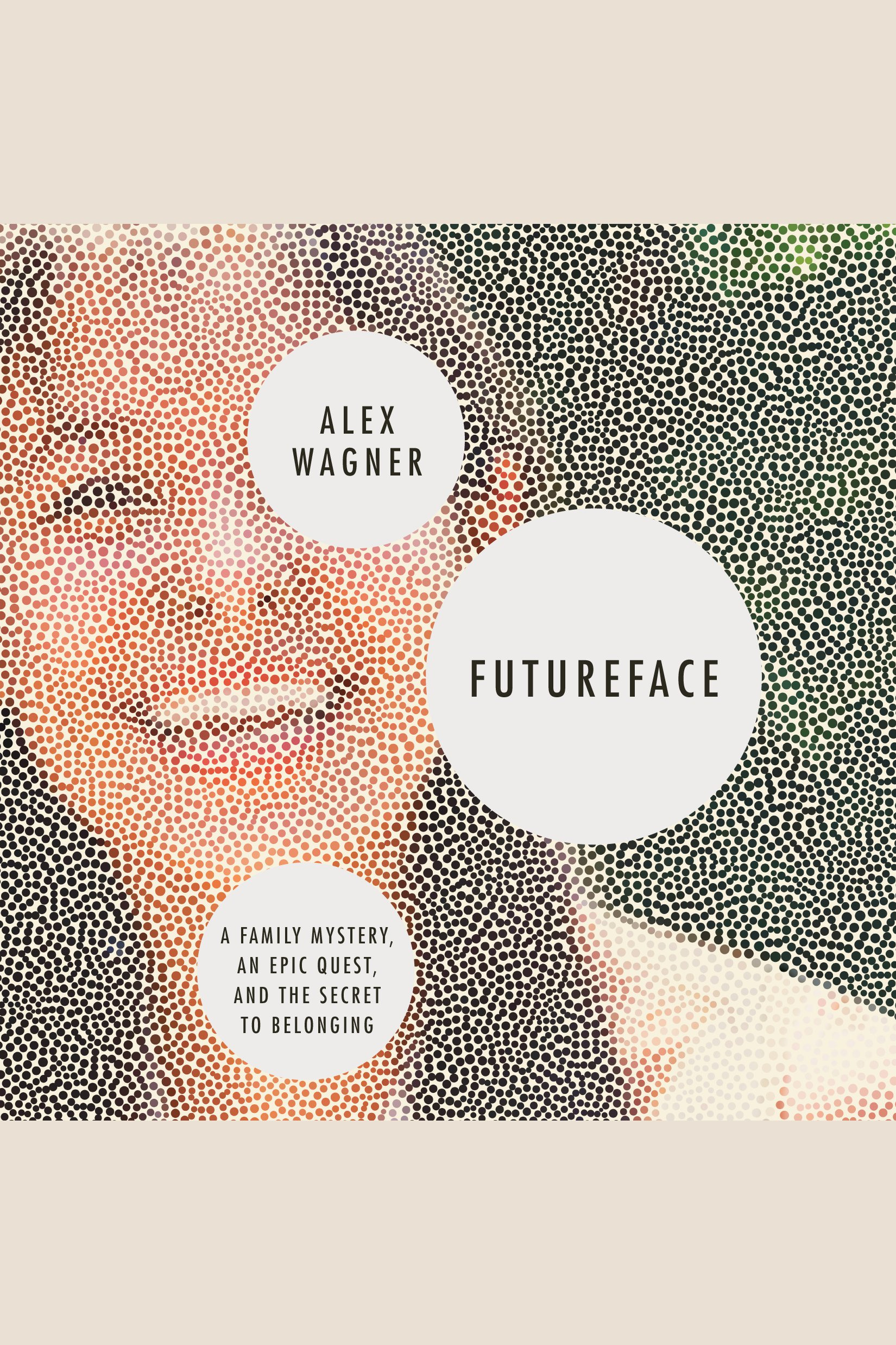 Futureface a family mystery, an epic quest, and the secret to belonging cover image