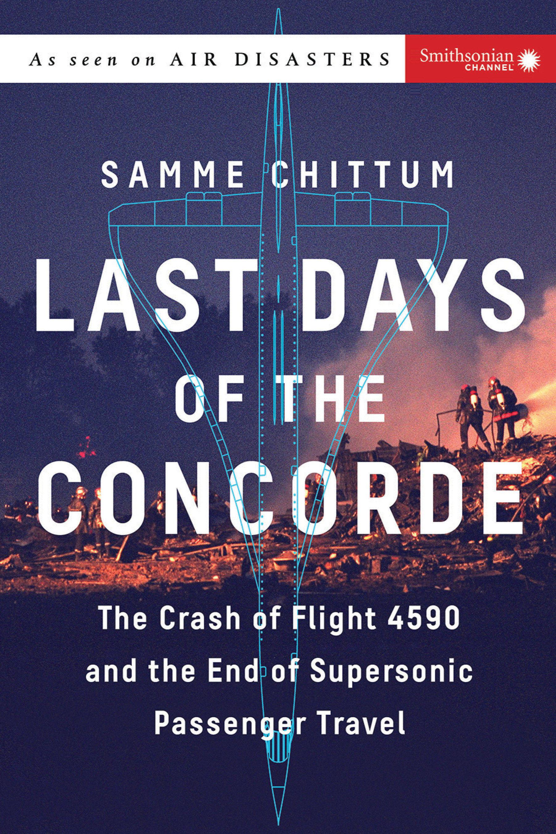 Last days of the Concorde the crash of Flight 4590 and the end of supersonic passenger travel cover image