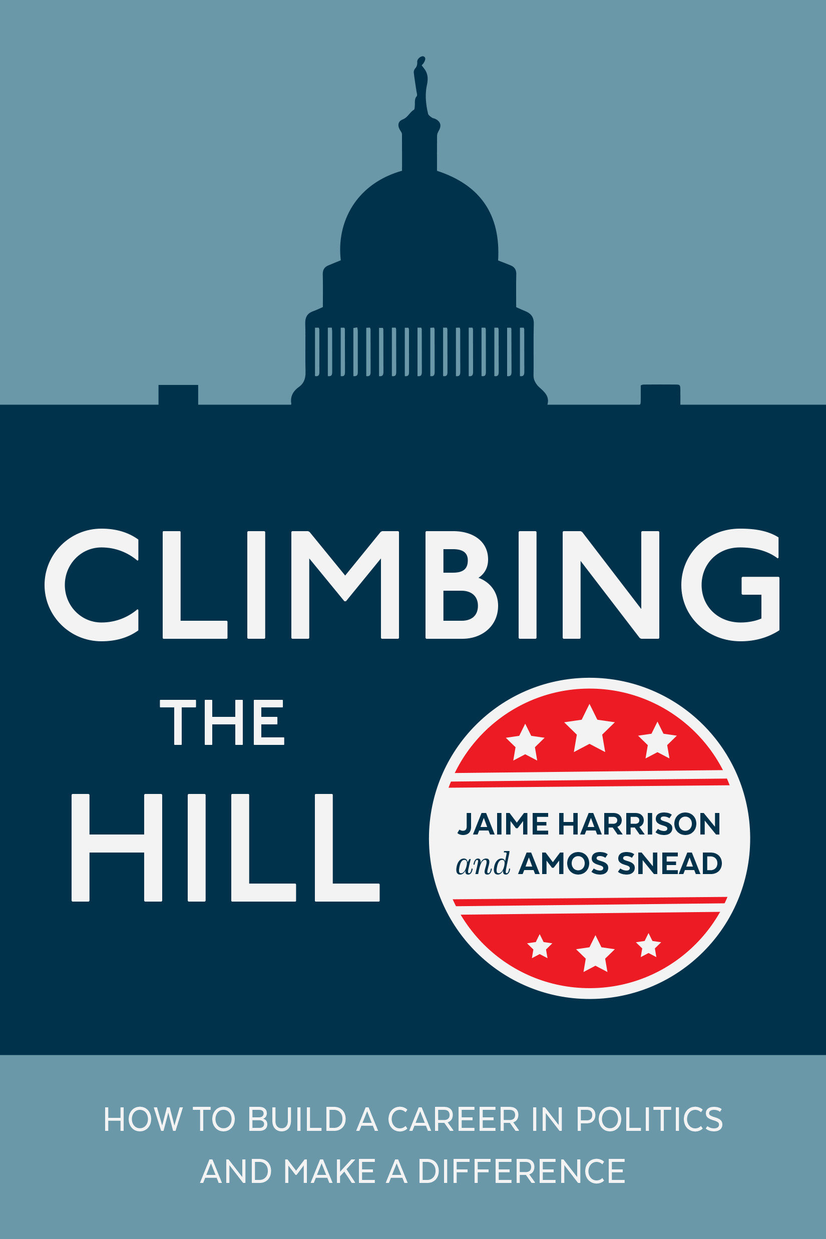 Climbing the Hill how to build a career in politics and make a difference cover image