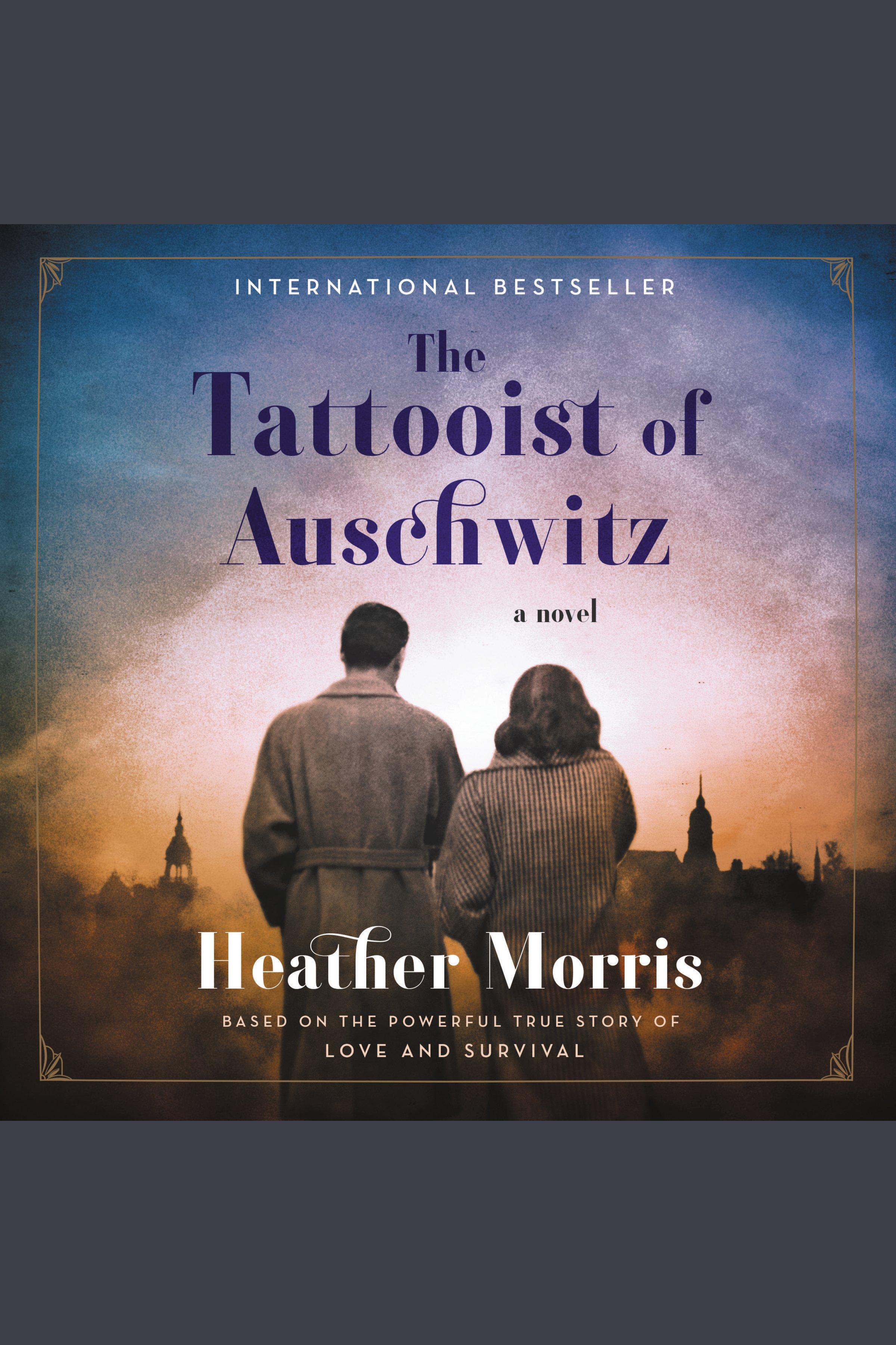 Tattooist of Auschwitz, The A Novel