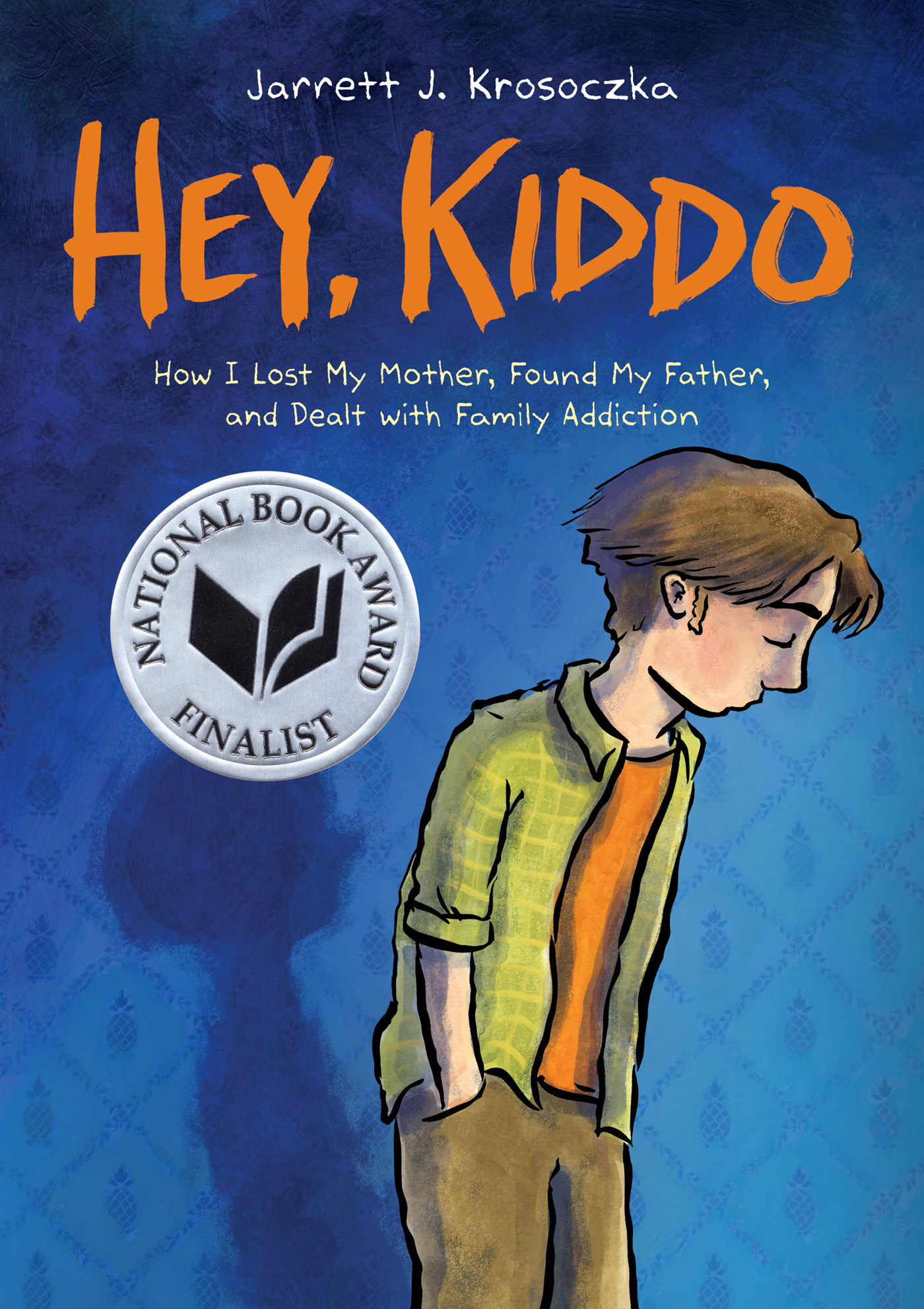 Cover image for Hey, Kiddo (National Book Award Finalist) [electronic resource] :