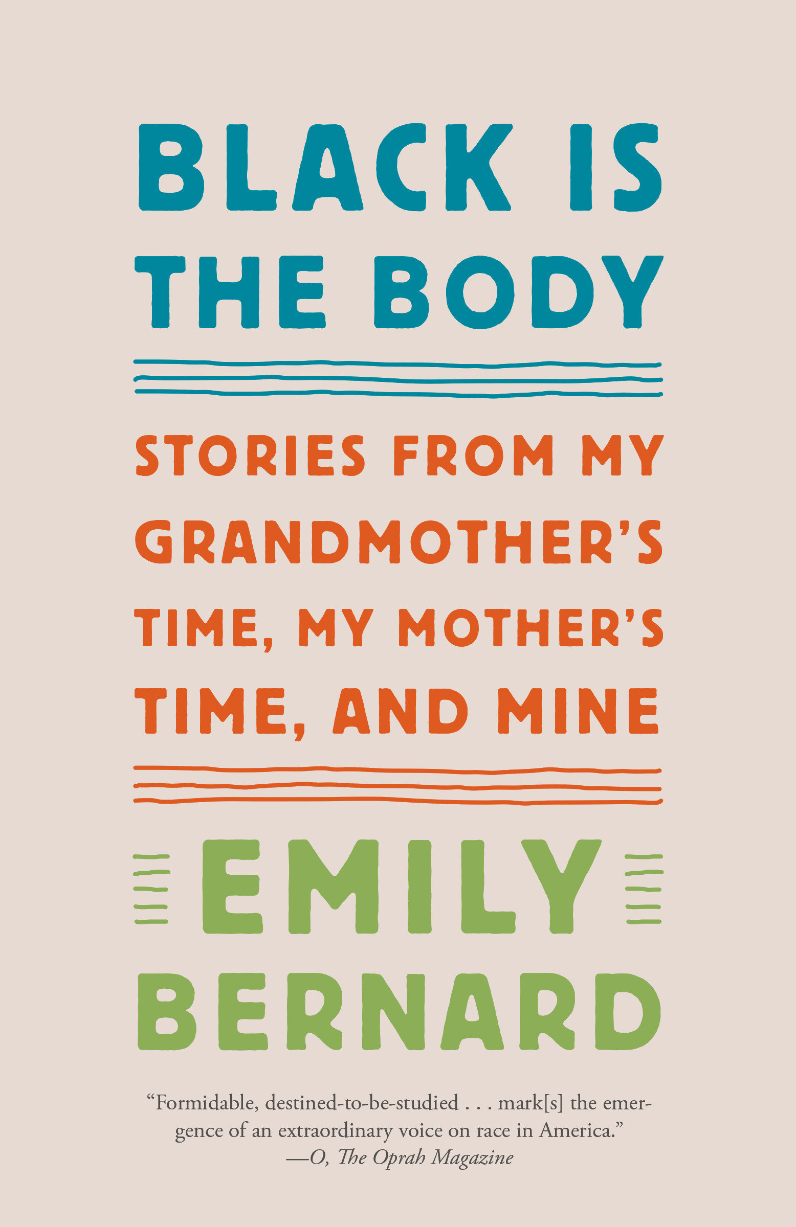 Black Is the Body Stories from My Grandmother's Time, My Mother's Time, and Mine