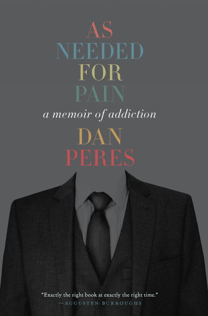 As needed for pain [electronic resource (downloadable eBook)] : a memoir of addiction
