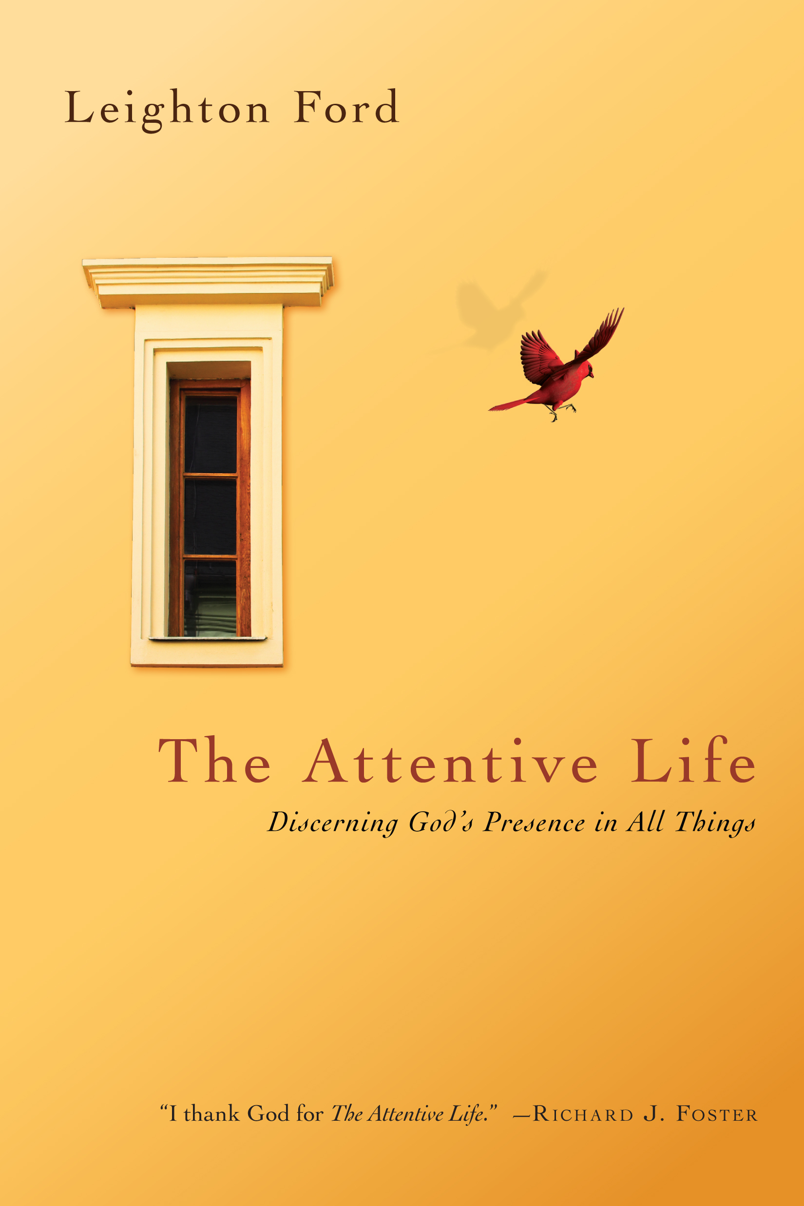 The Attentive Life Discerning God's Presence in All Things