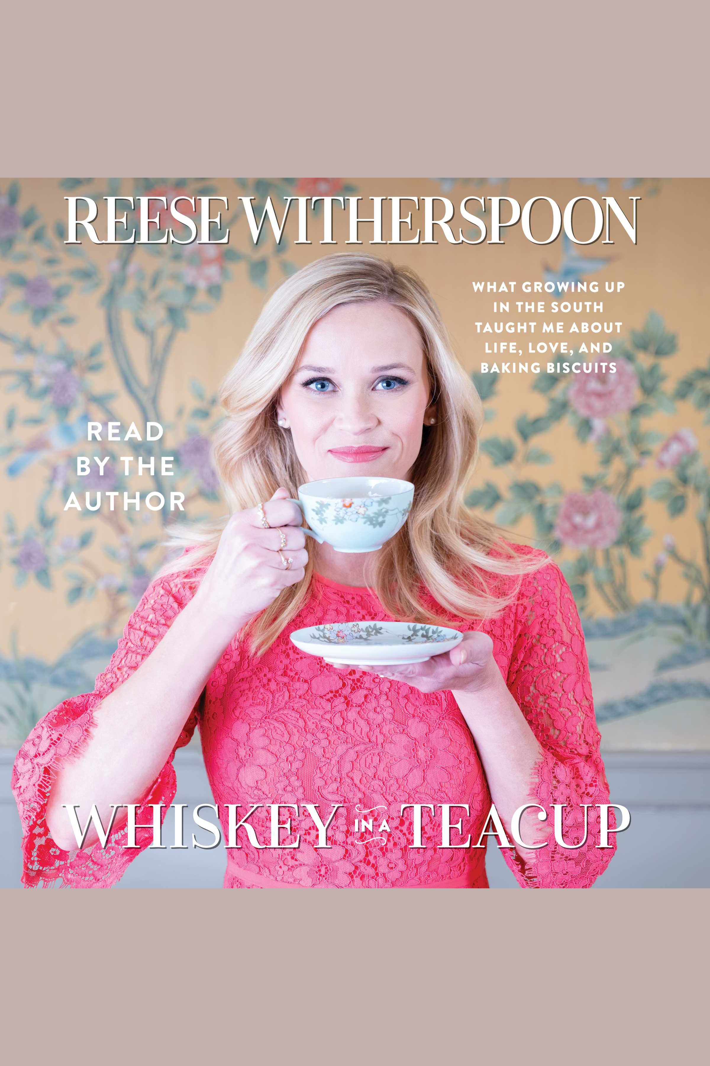Whiskey in a teacup what growing up in the South taught me about life, love, and baking biscuits cover image