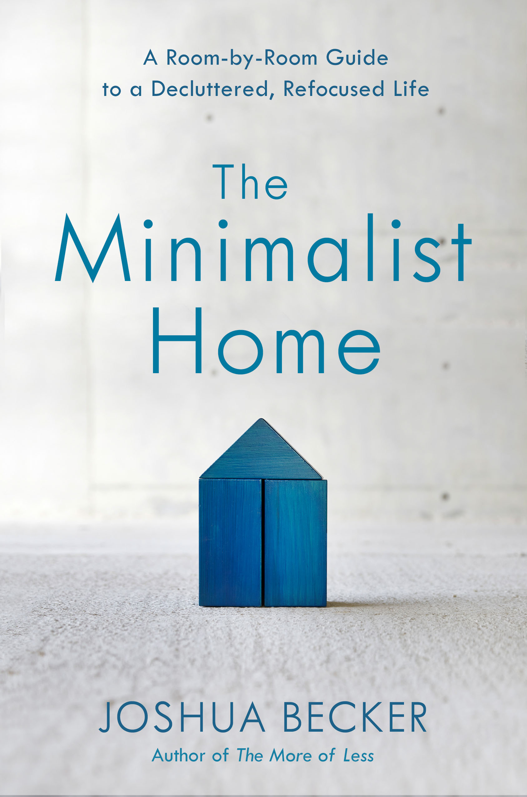 The minimalist home a room-by-room guide to a decluttered, refocused life cover image
