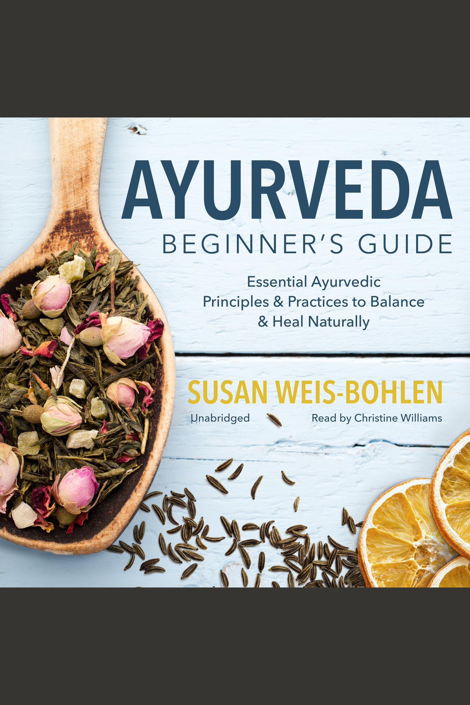 Ayurveda beginner's guide essential Ayurvedic principles & practices to balance & heal naturally cover image