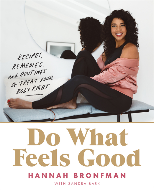 Do what feels good recipes, remedies, and routines to treat your body right cover image