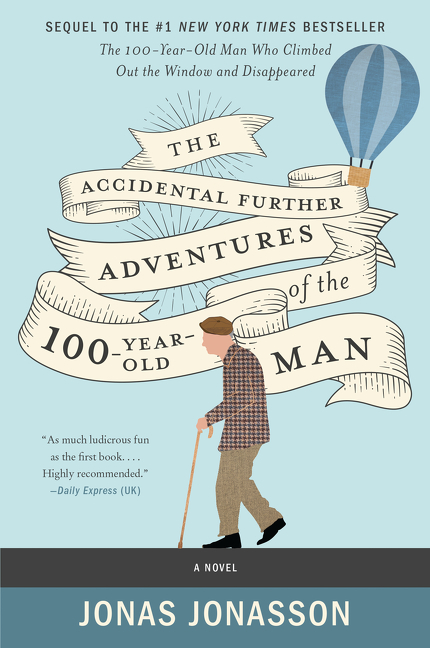 The accidental further adventures of the hundred-year-old man cover image