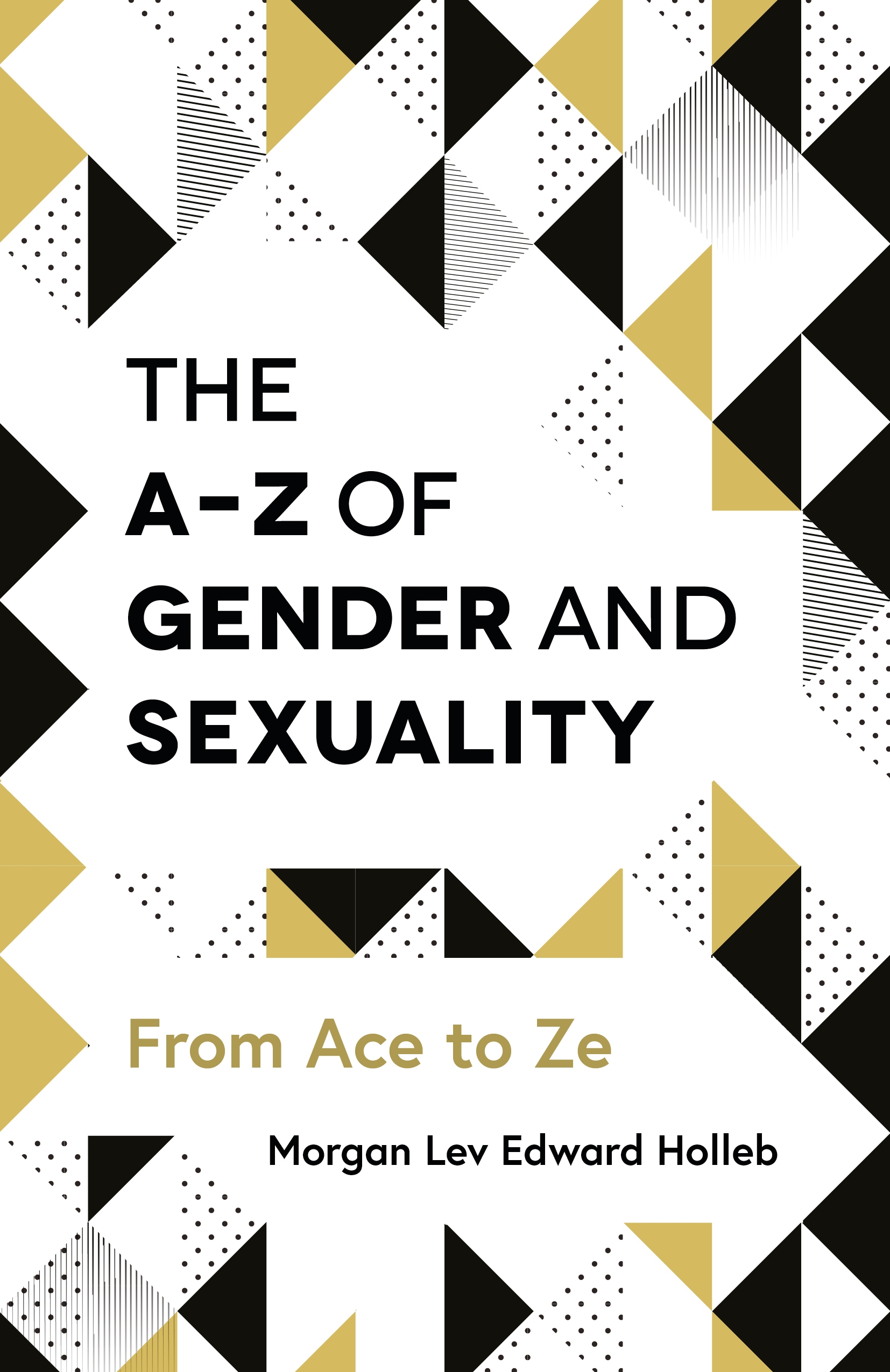 The A-Z of Gender and Sexuality From Ace to Ze