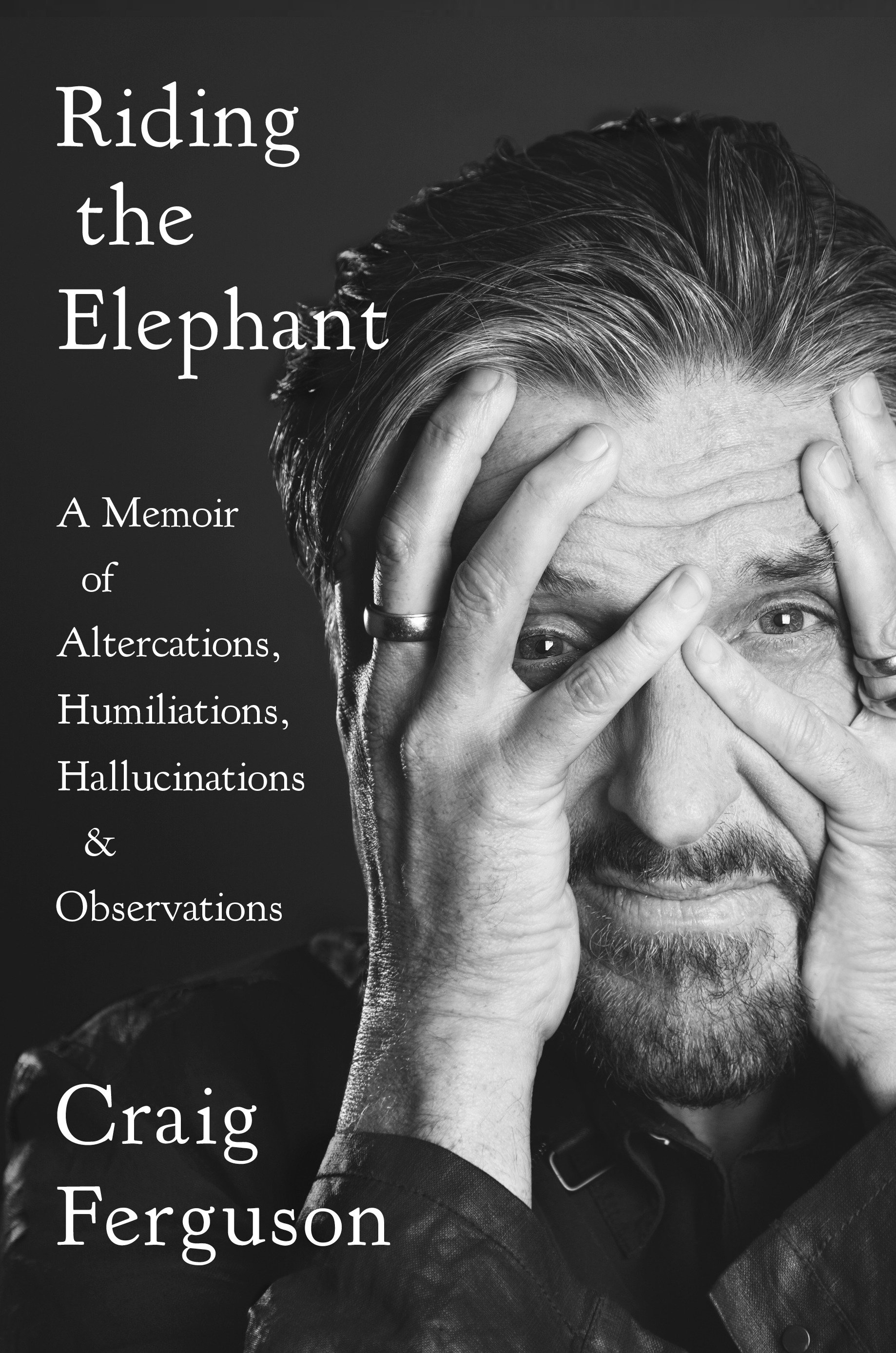 Riding the elephant a memoir of altercations, humiliations, hallucinations, and observations cover image