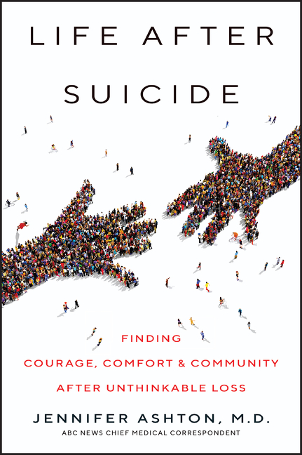 Life after suicide finding courage, comfort & community after unthinkable loss cover image