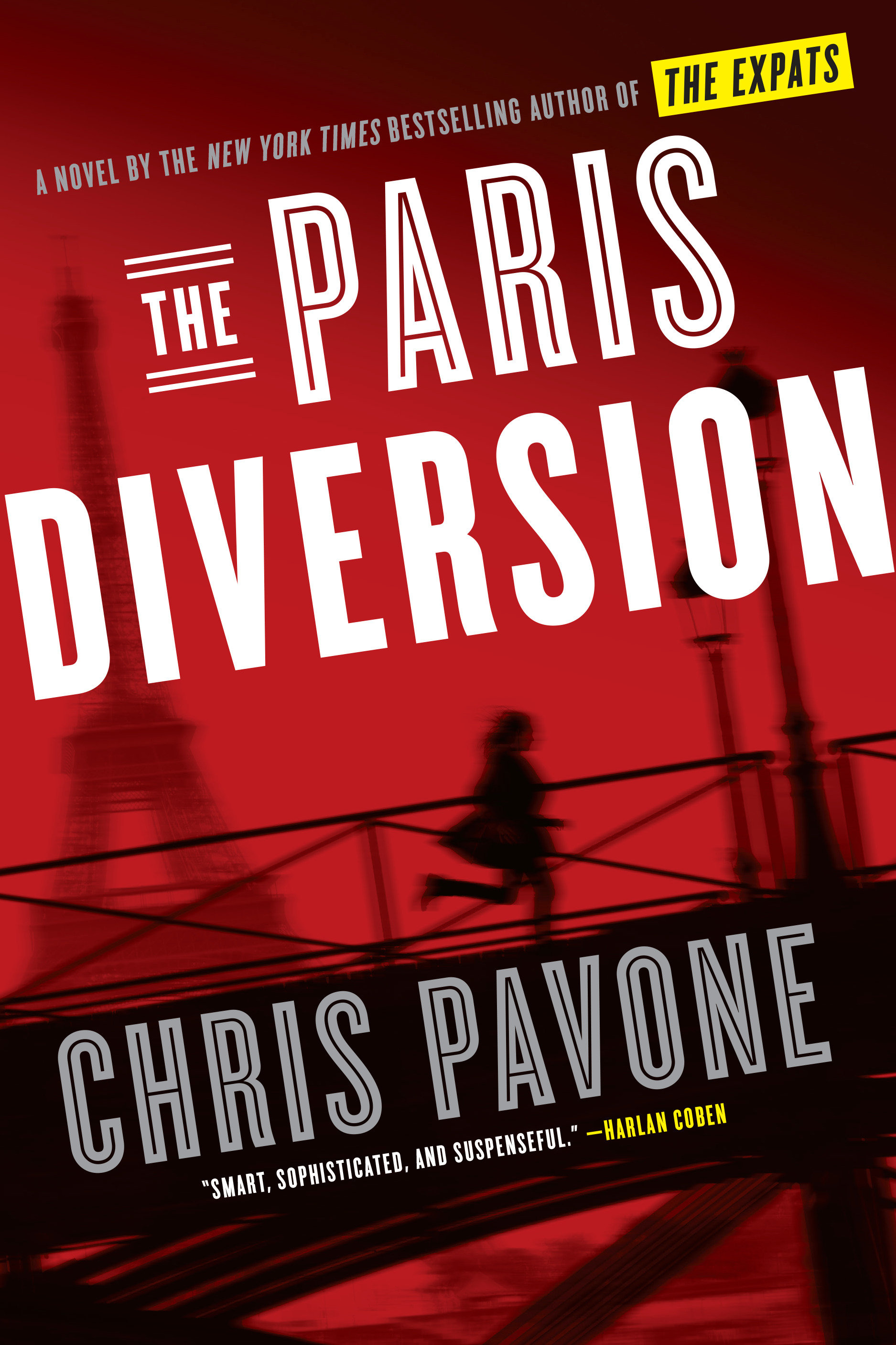 The Paris Diversion A novel by the New York Times bestselling author of The Expats